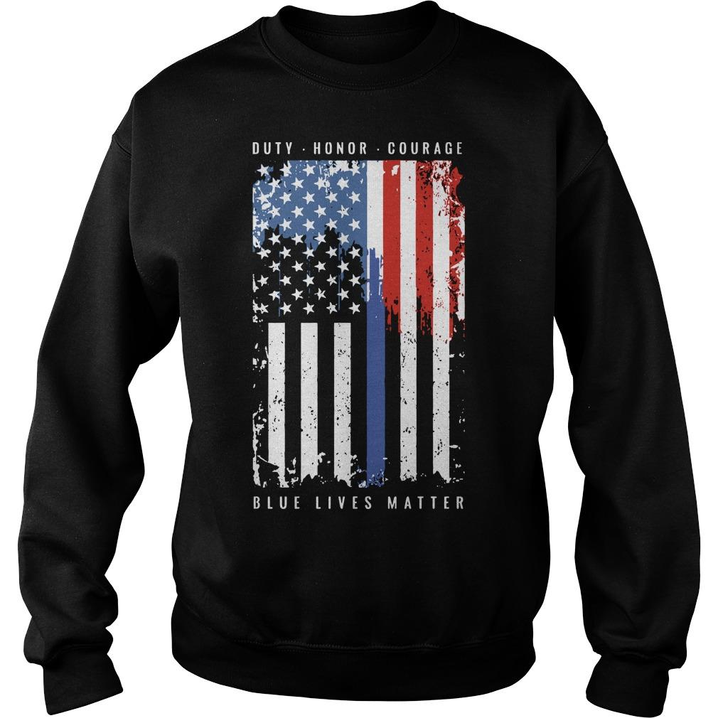 American Flag Duty Honor Courage Blue Lives Matter Sweater