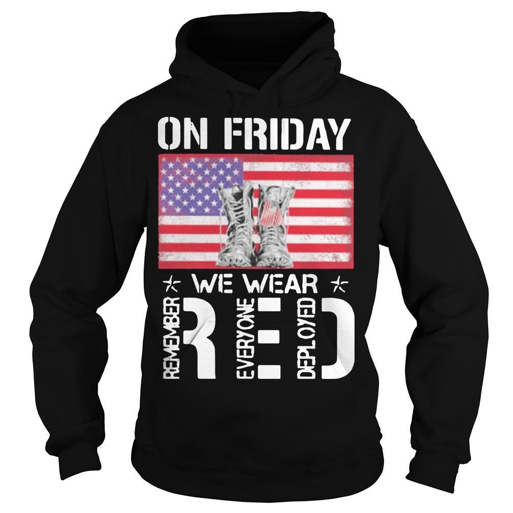 American Flag On Friday Wear Red Remember Everyone Deployed Hoodie
