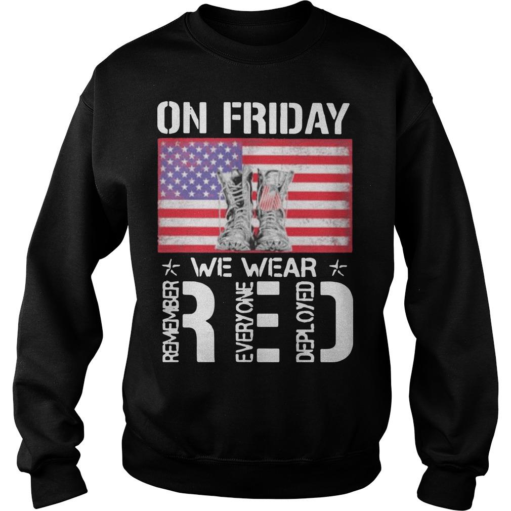 American Flag On Friday Wear Red Remember Everyone Deployed Sweater