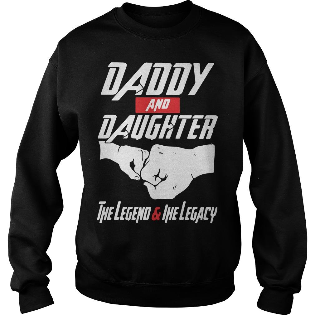 Avenger daddy And daughter the Legend And The Legacy shirt Sweater