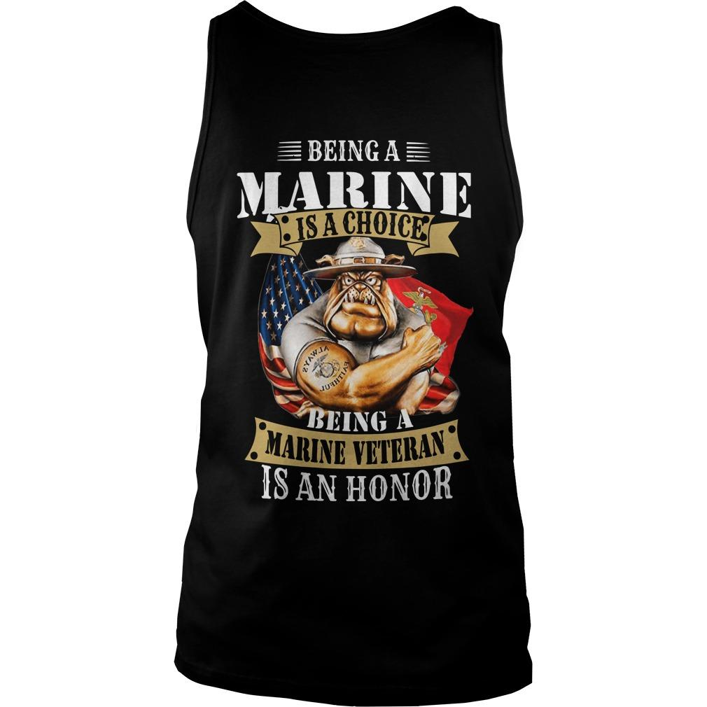 Being A Marine Is A Choice Being A Marine Veteran Is An Honor Tank Top