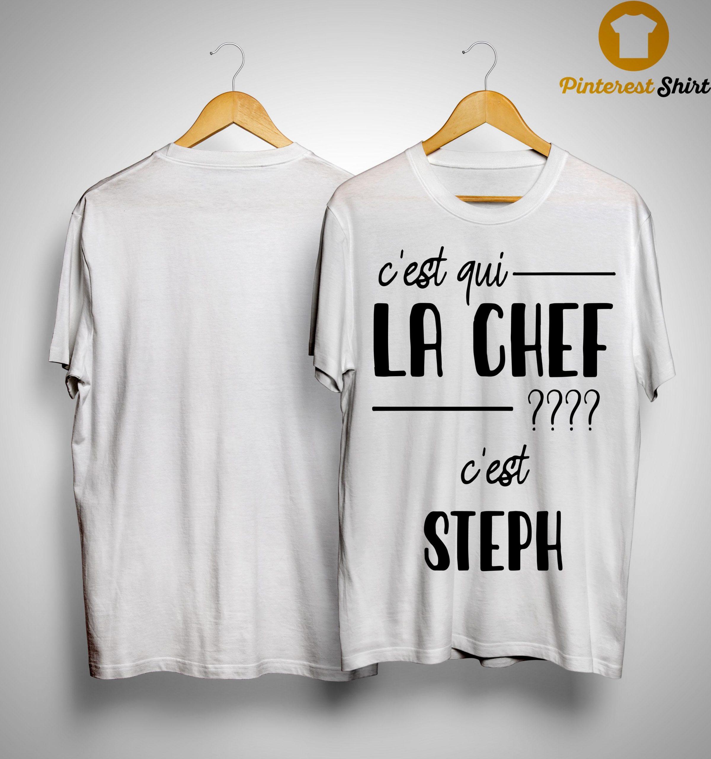 C'est Qui La Chef C'est Steph Shirt