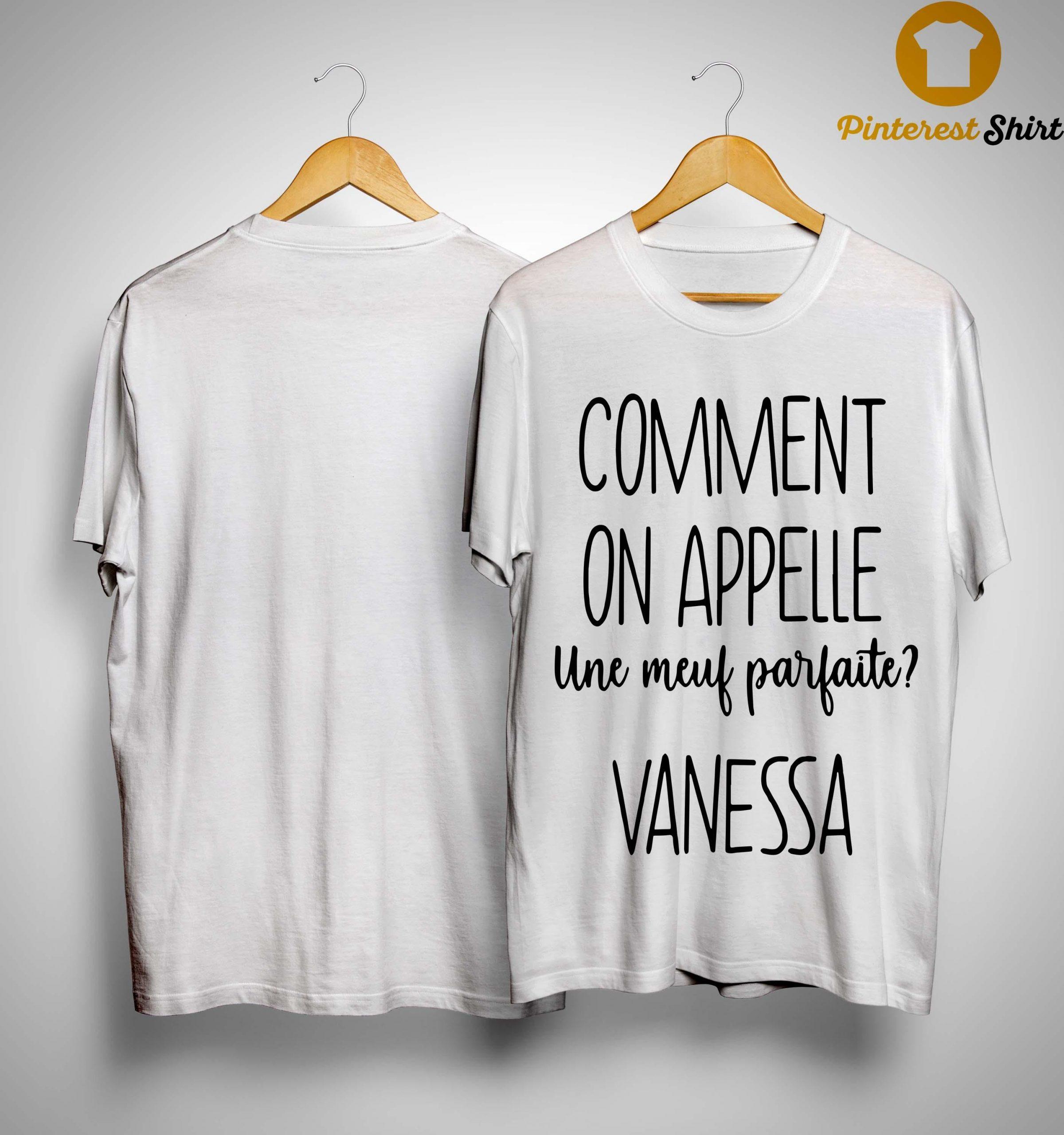 Comment On Appelle Une Meuf Parfaite Vanessa Shirt