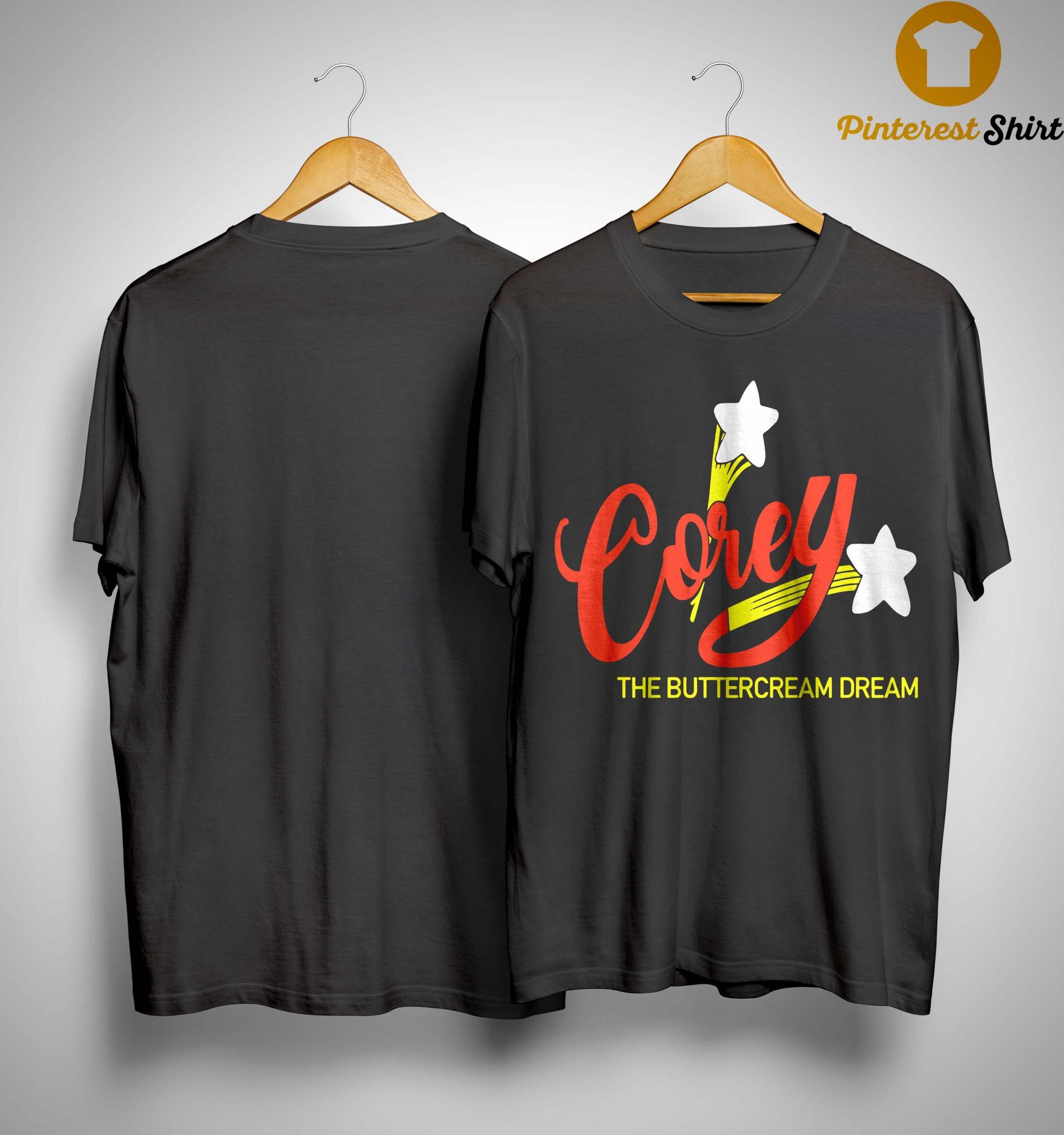 Corey The Buttercream Dream Shirt