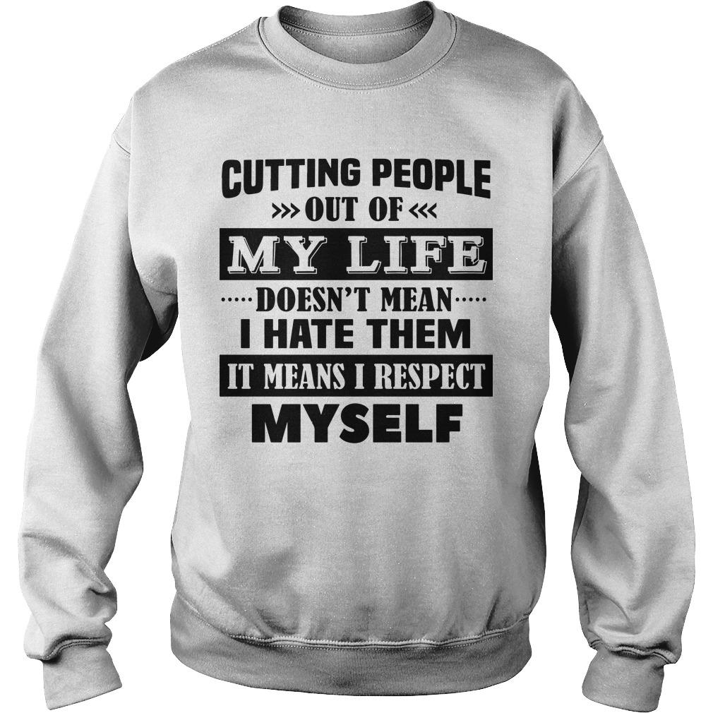 Cutting people out of My Life Doesn t mean I Hate Them Sweater