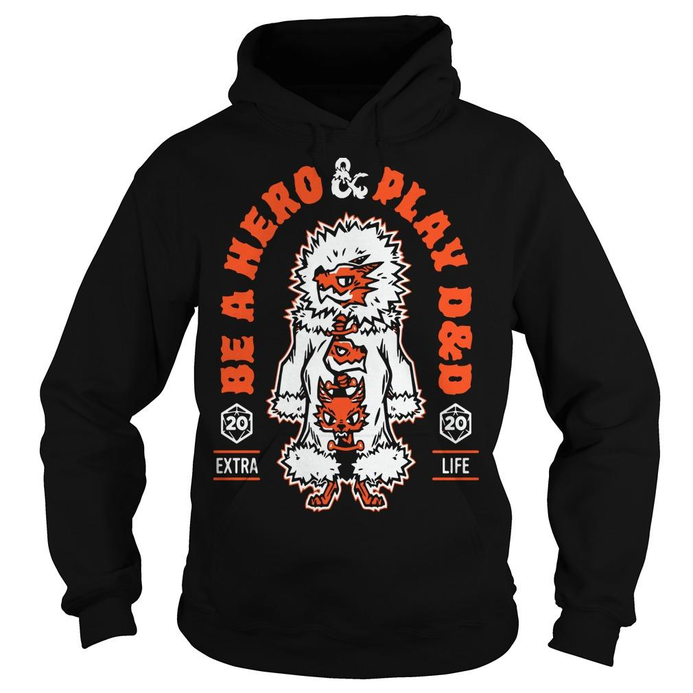 Dungeons And Dragons Be A Hero And Play D&d Hoodie
