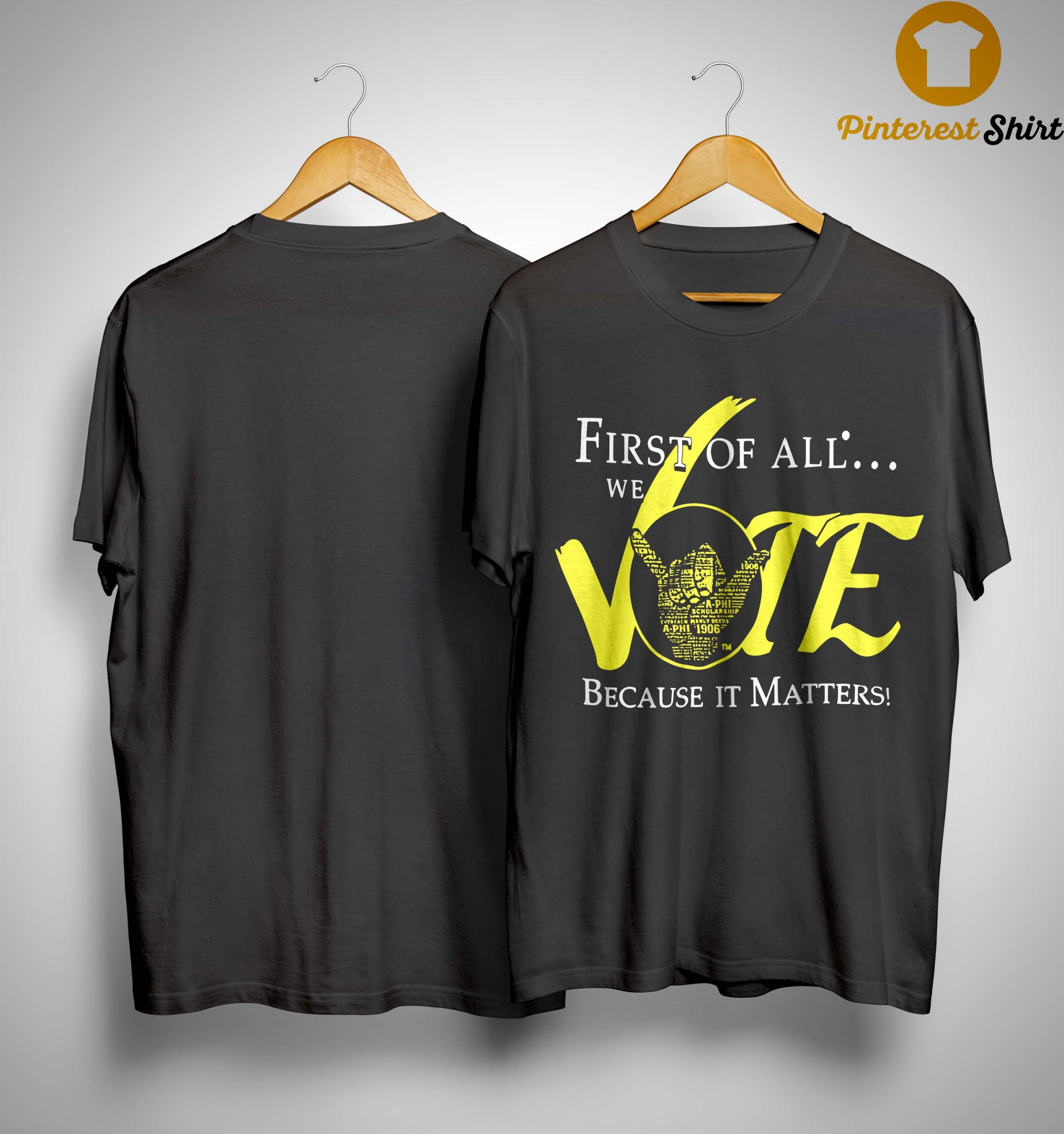 First Of All We Vote Because It Matters Shirt