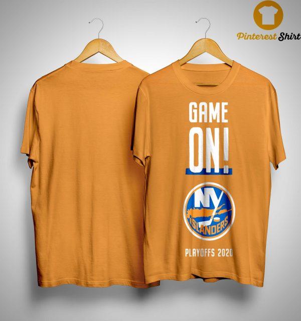 Game On New York Islanders Playoffs 2020 Shirt