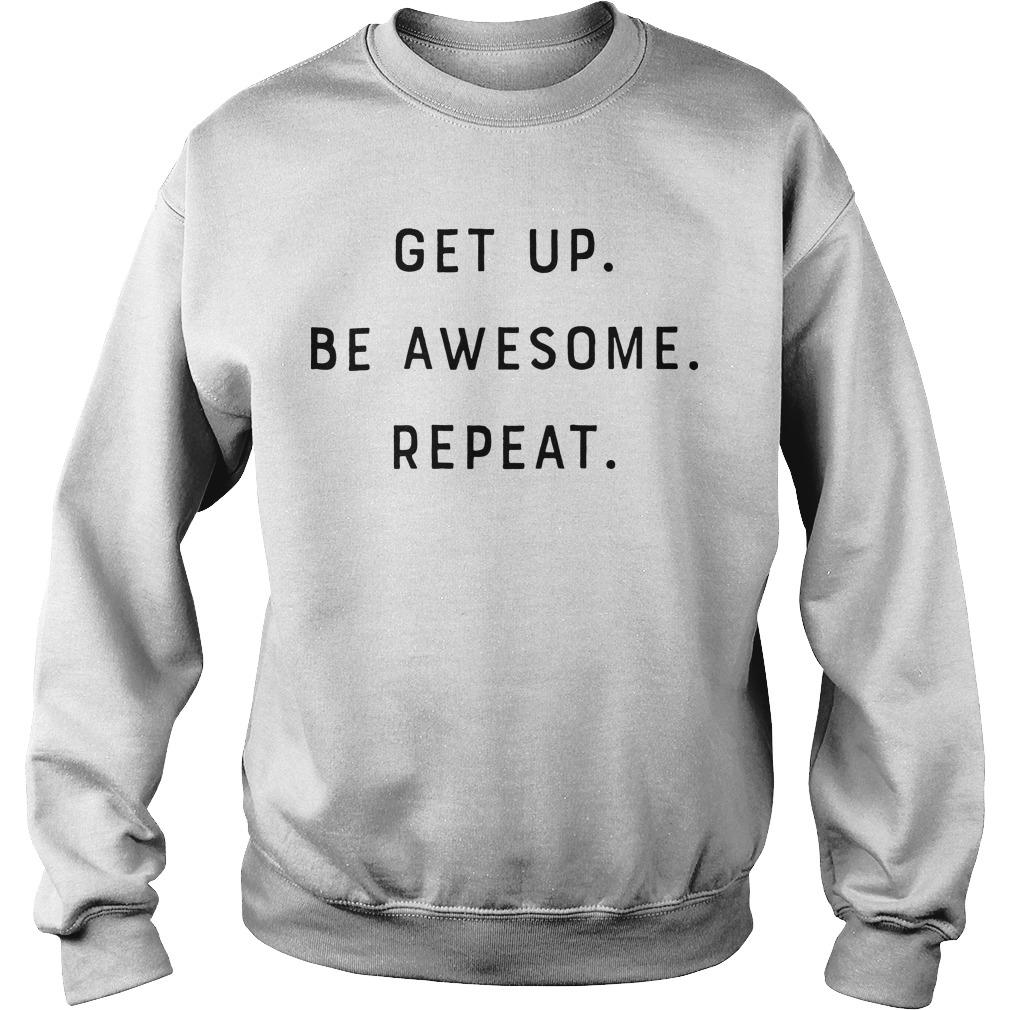 Get Up Be Awesome Repeat Sweater