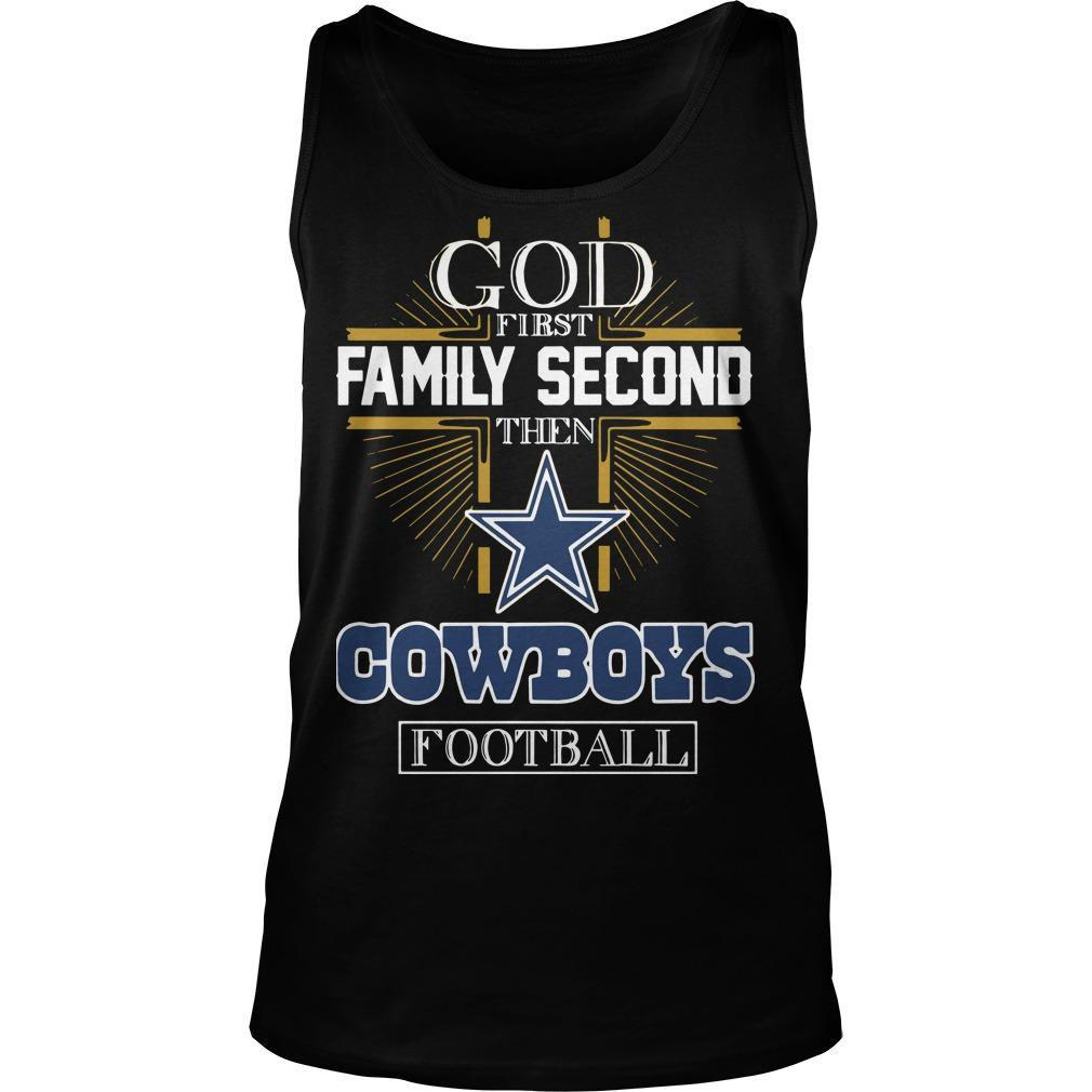 God First Family Second Then Cowboys Football Tank Top