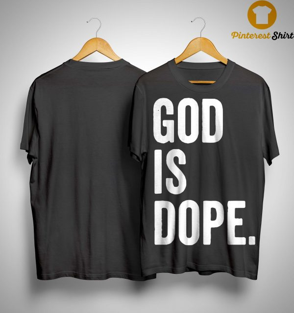 God Is Dope Shirt