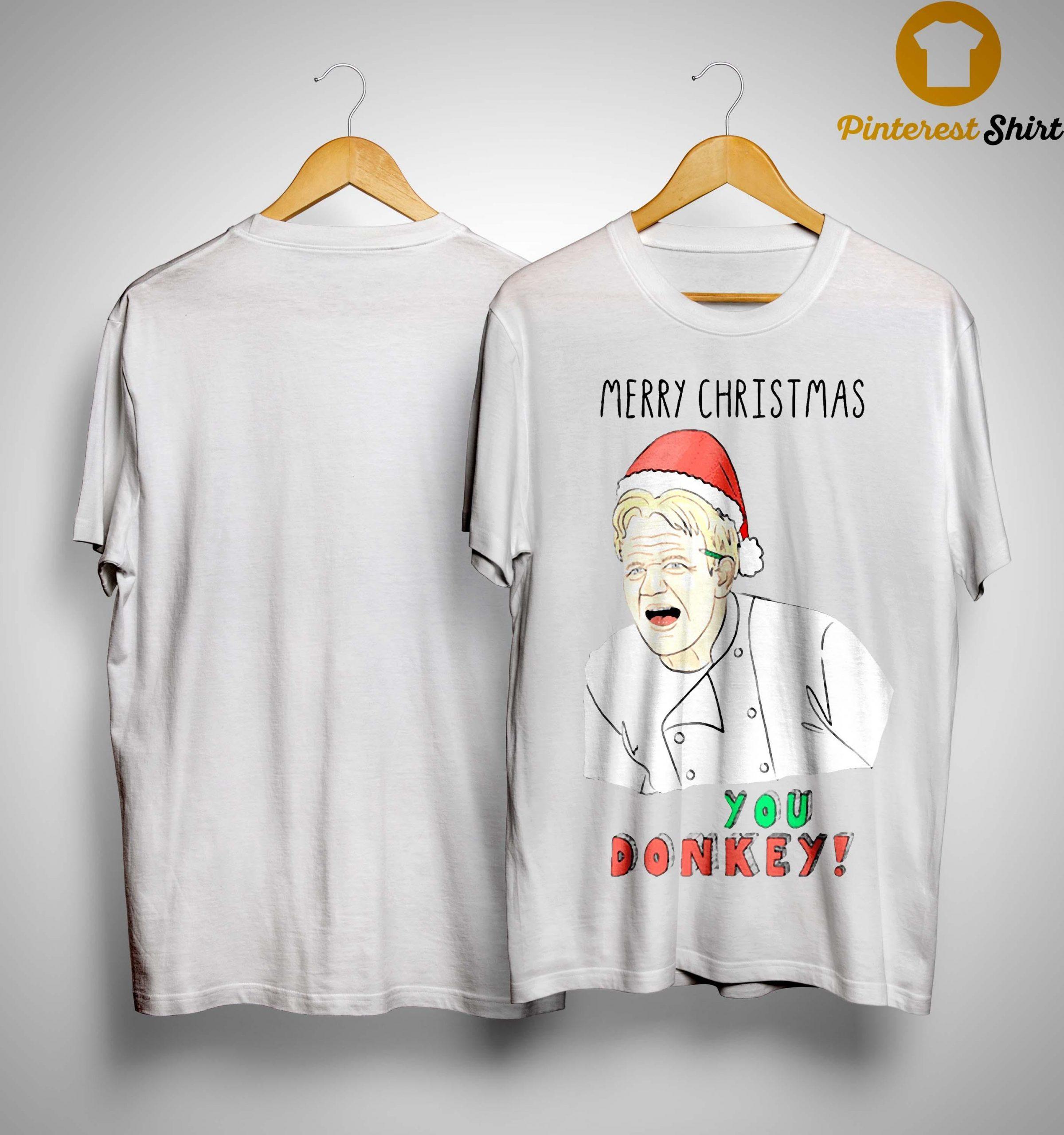Gordon Ramsay Merry Christmas You Donkey Shirt