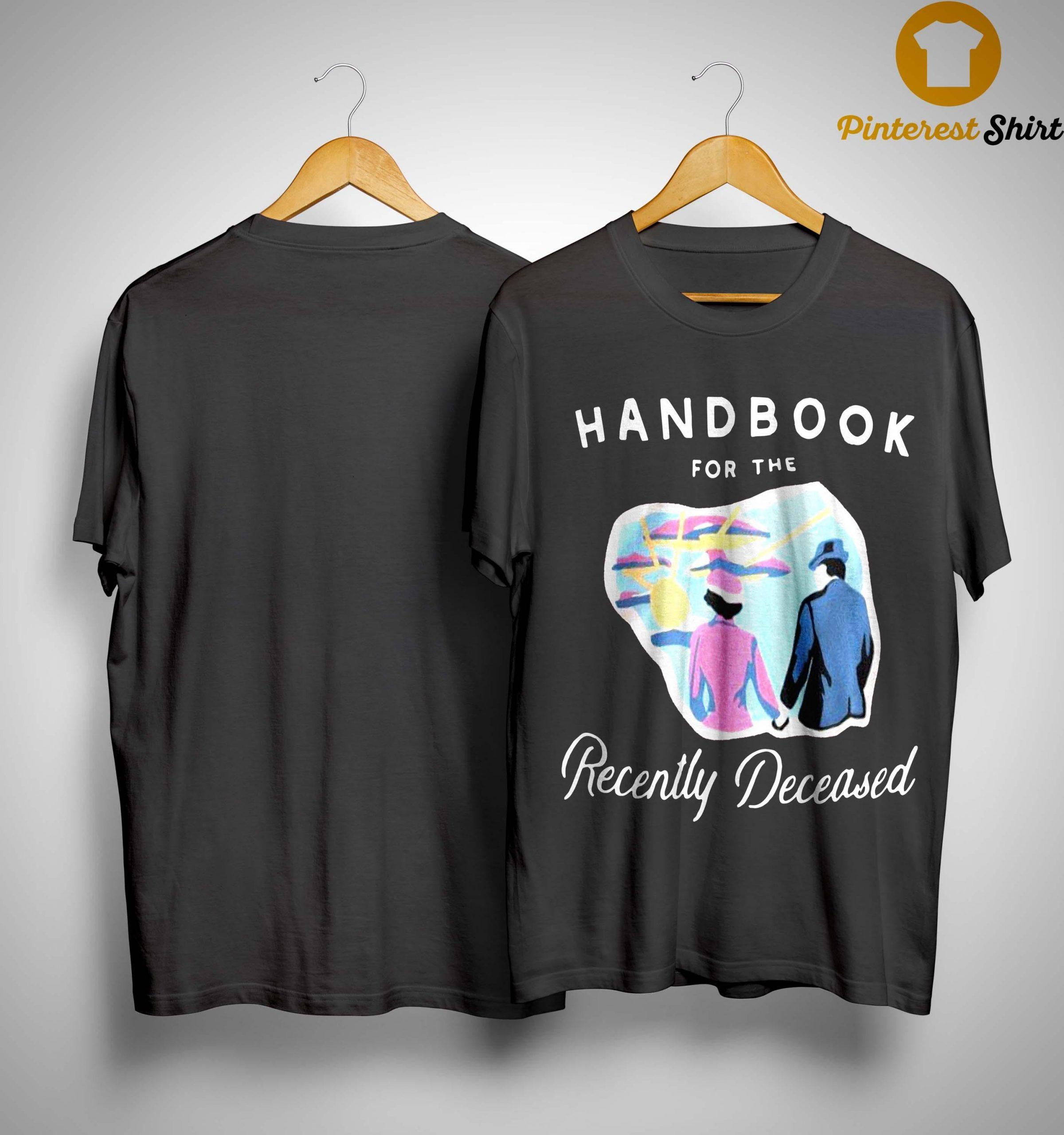 Handbook For The Recently Deceased Shirt