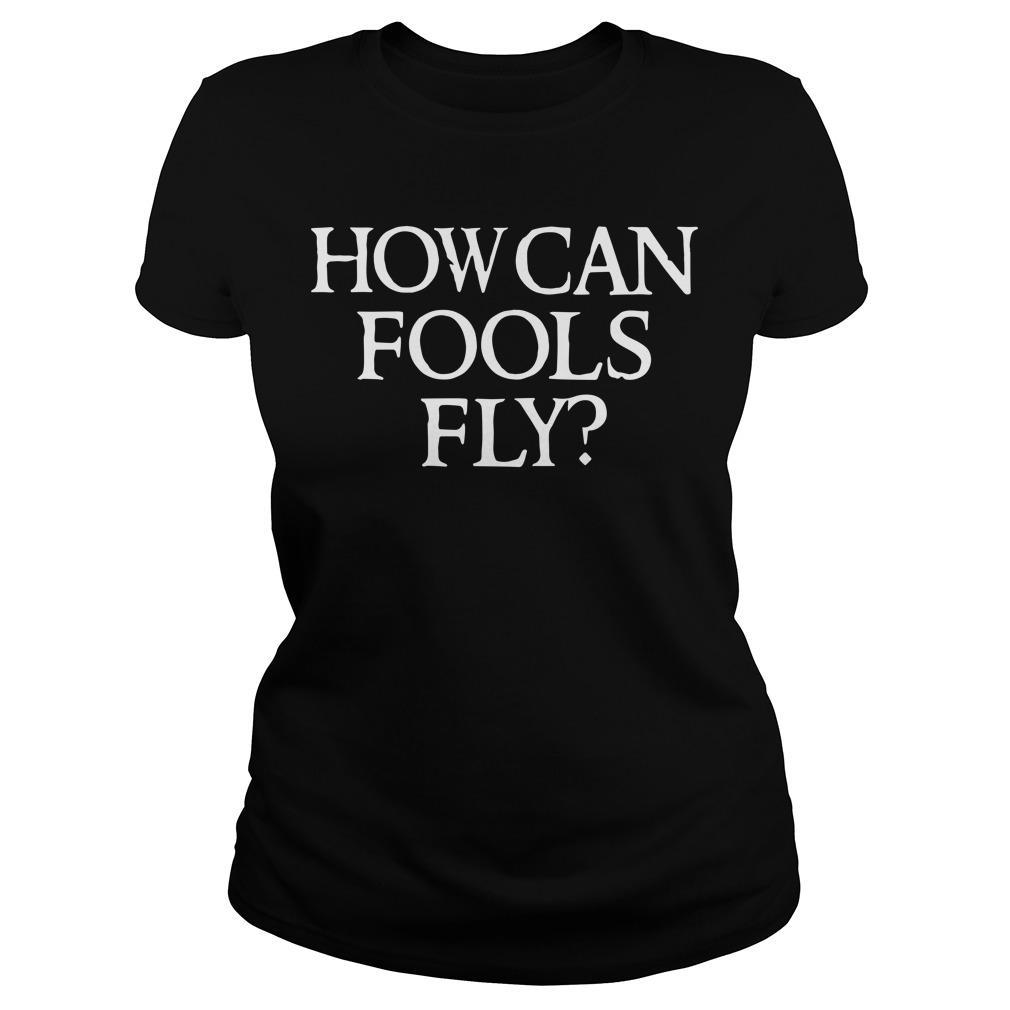 How Can Fools Fly Longsleeve