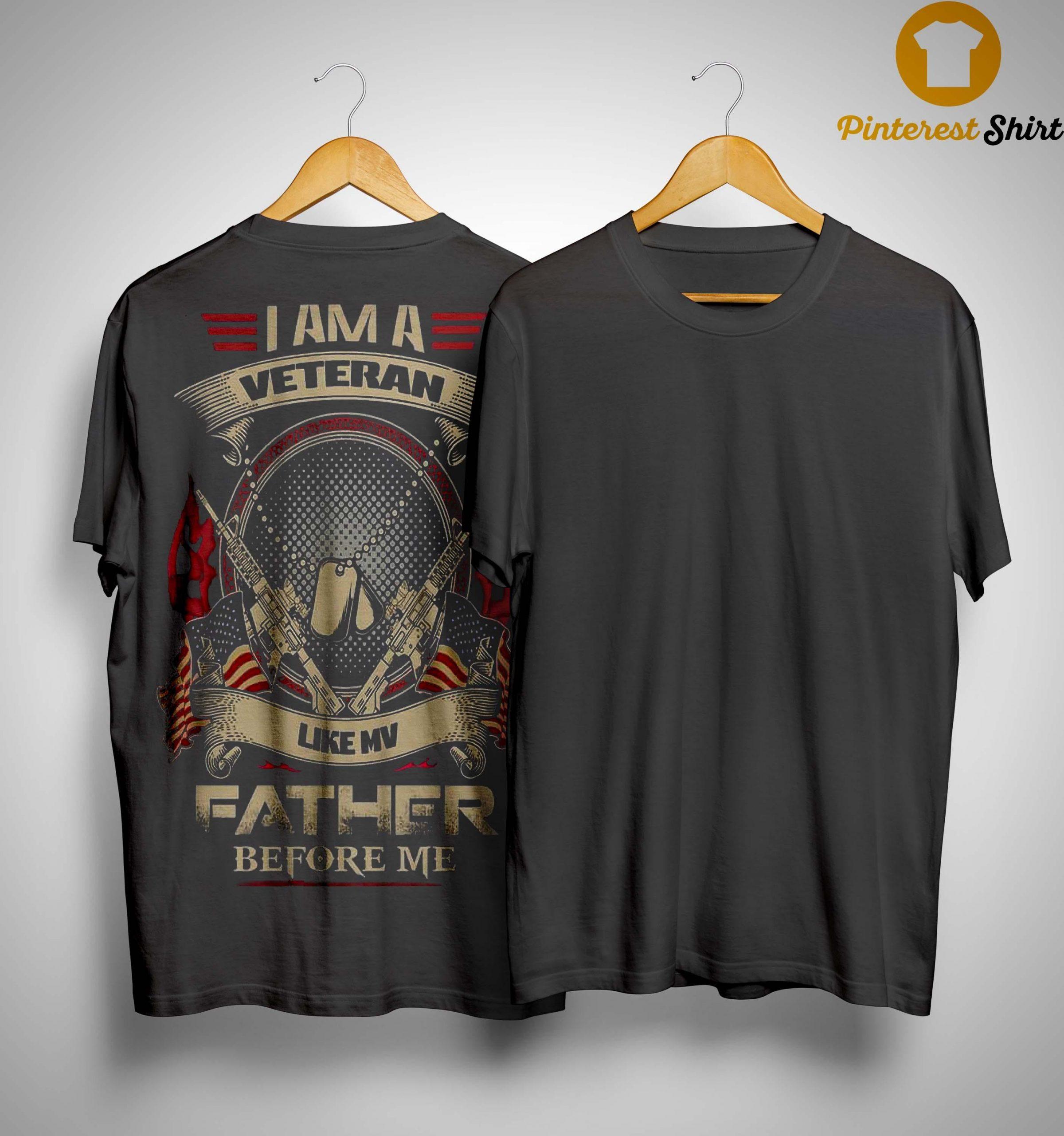 I Am Veteran Like My Father Before Me Shirt