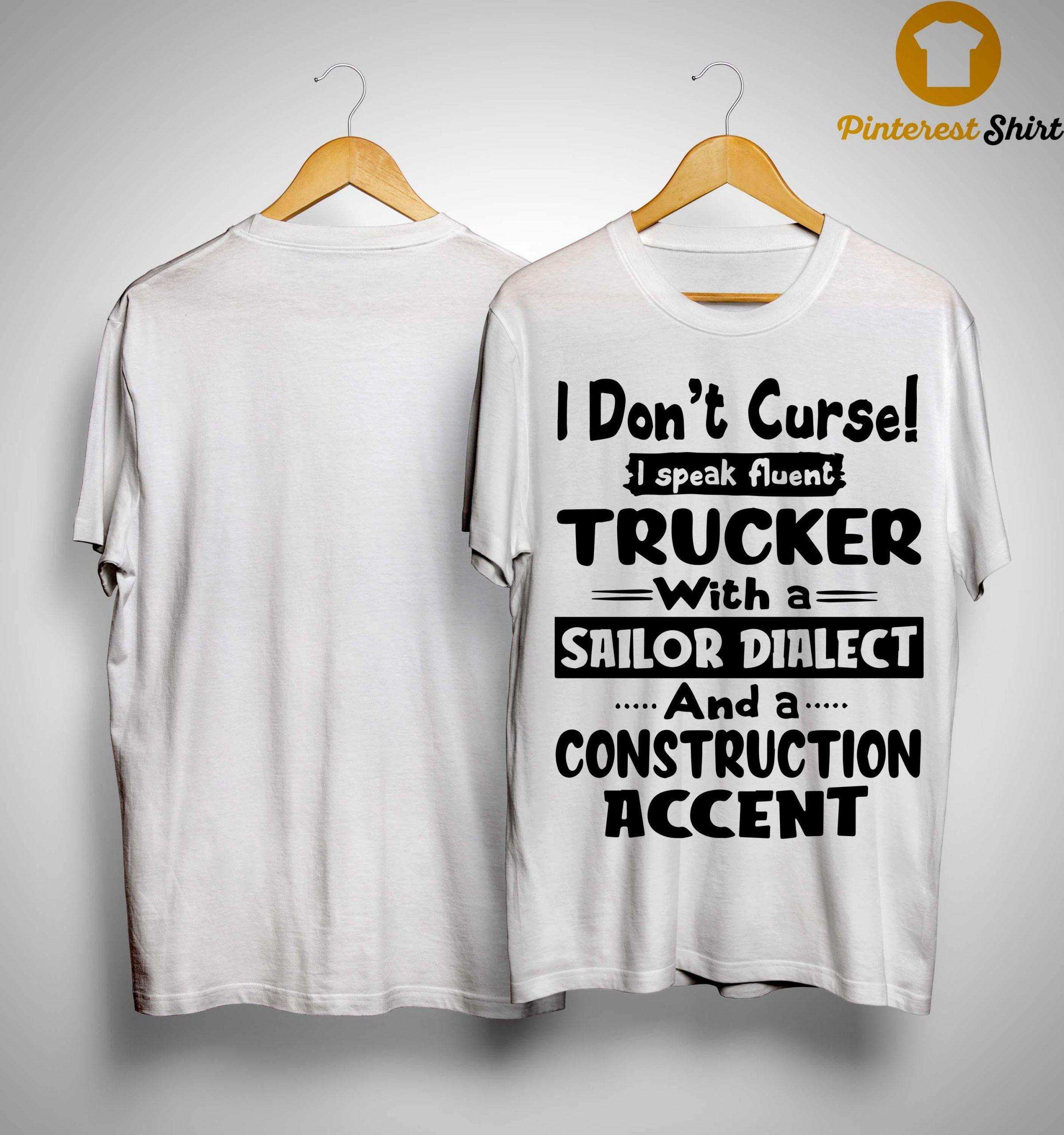 I Don't Curse I Speak Fluent Trucker With A Sailor Dialect Shirt