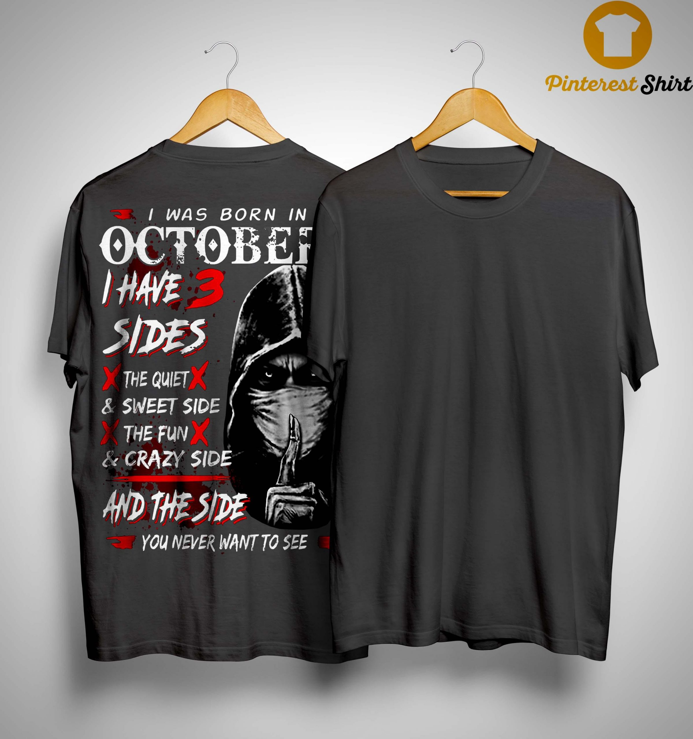I Was Born In October I Have 3 Sides The Quiet And Sweet Side Shirt