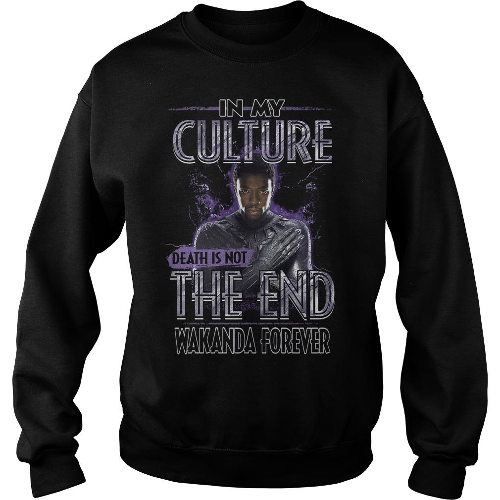 In My Culture Death Is Not The End Wakanda Forever Sweater