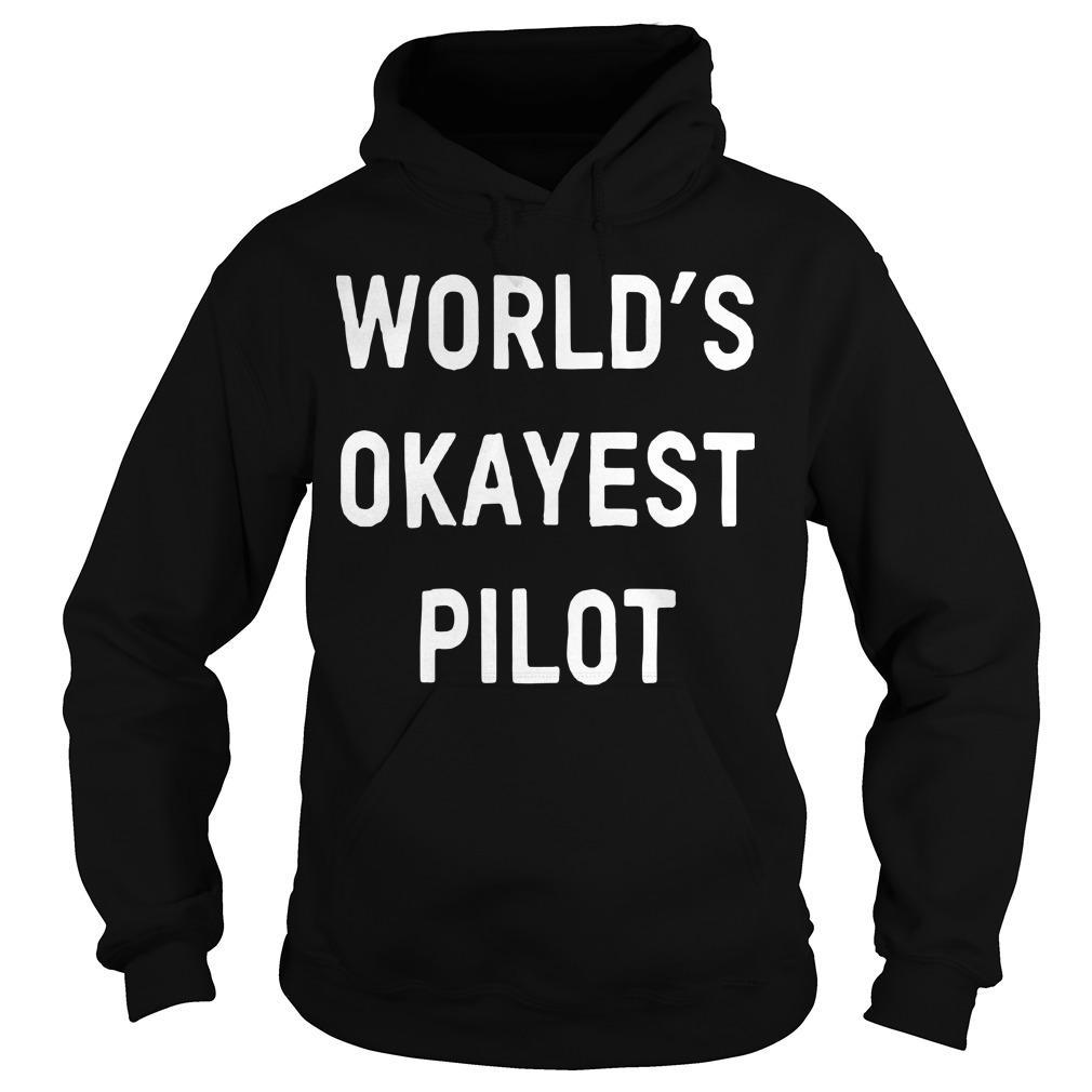 Jim OShaughnessy World's Okayest Pilot Hoodie