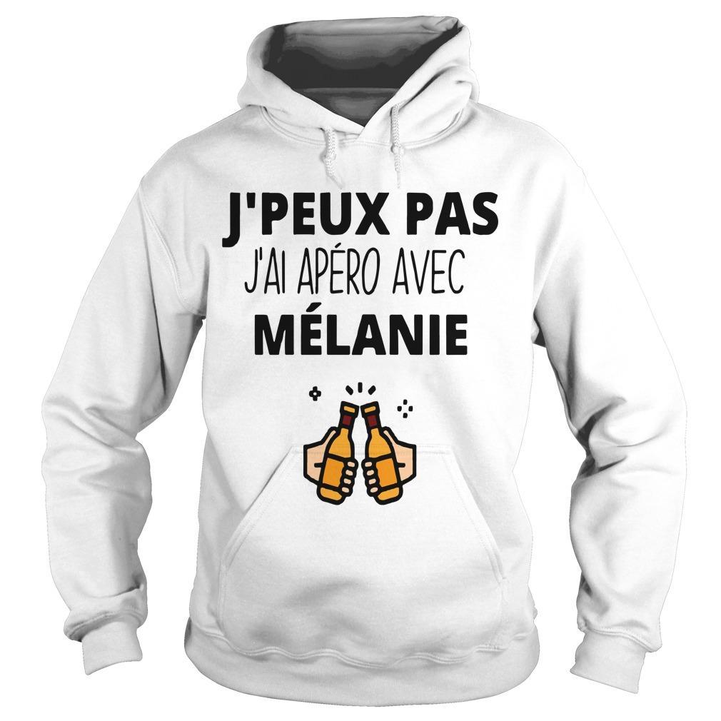 J'peux Pas J'ai Apéro Avec Mélanie Hoodie