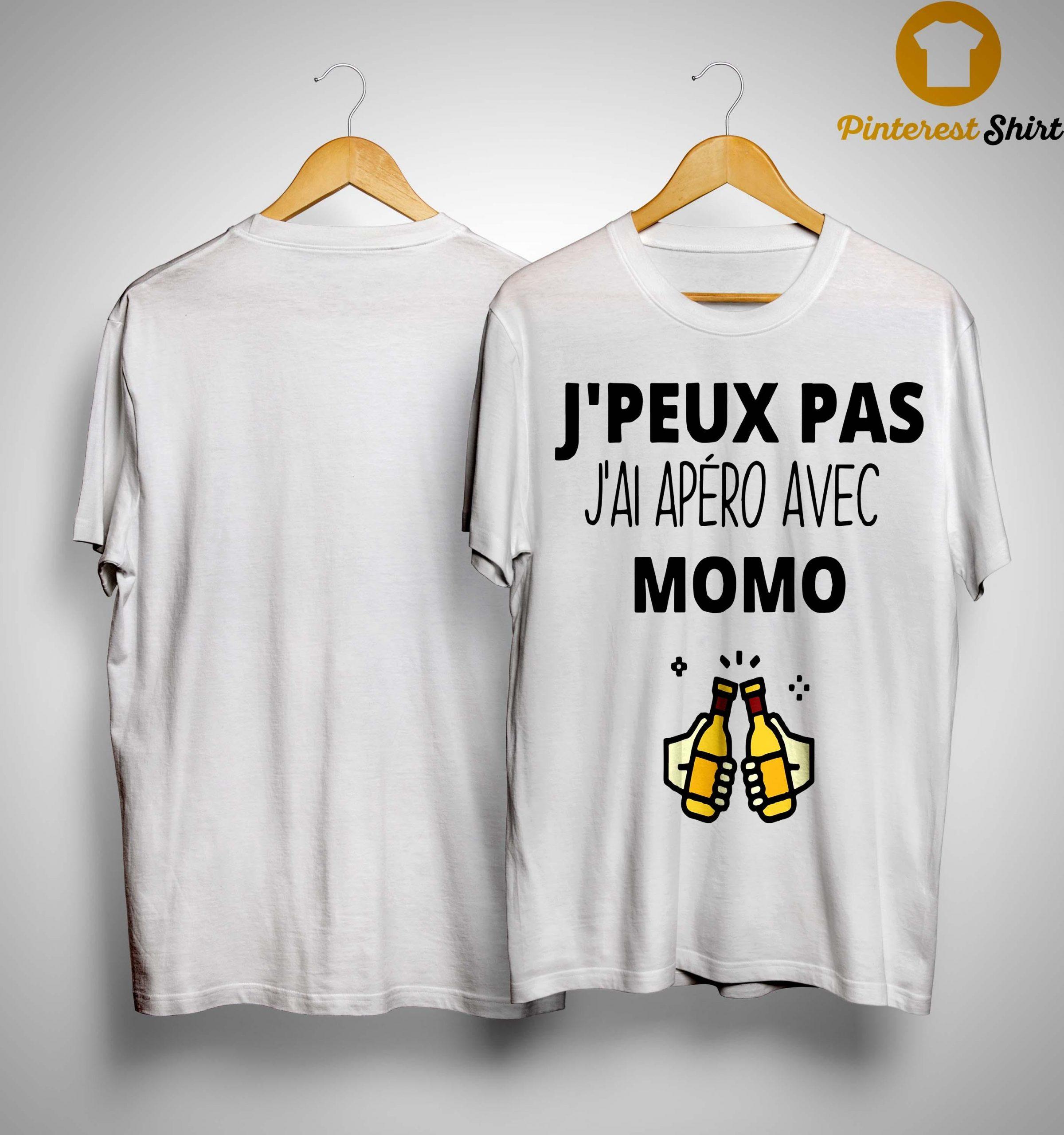 J'peux Pas J'ai Apéro Avec Momo Shirt