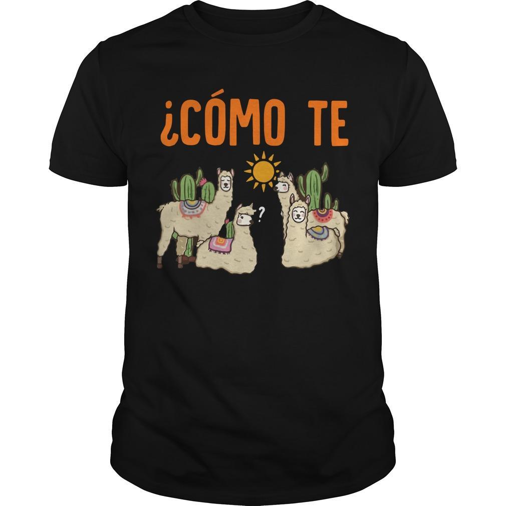 Llama Cómo Te Shirt