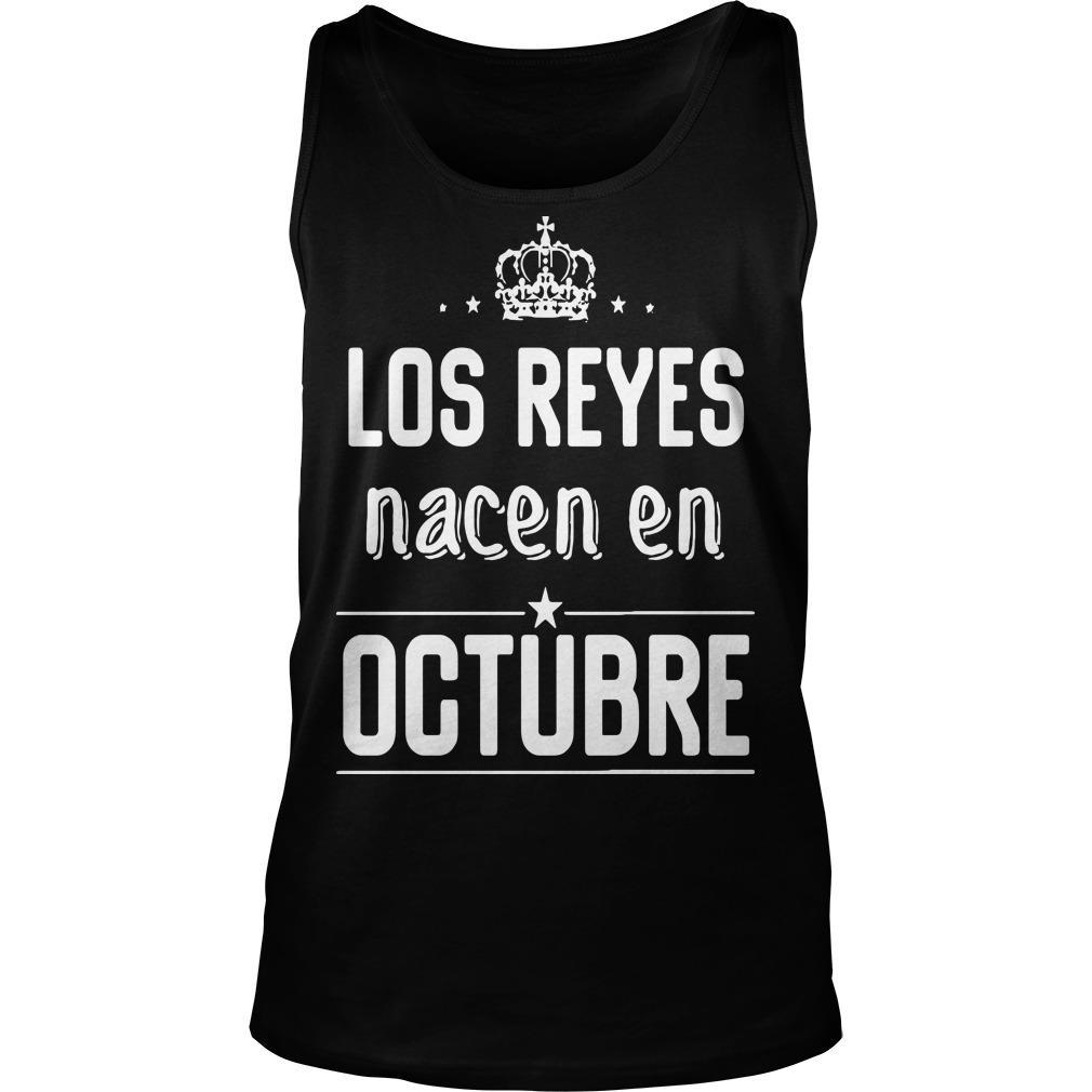 Los Reyes Nacen En Octubre Tank Top