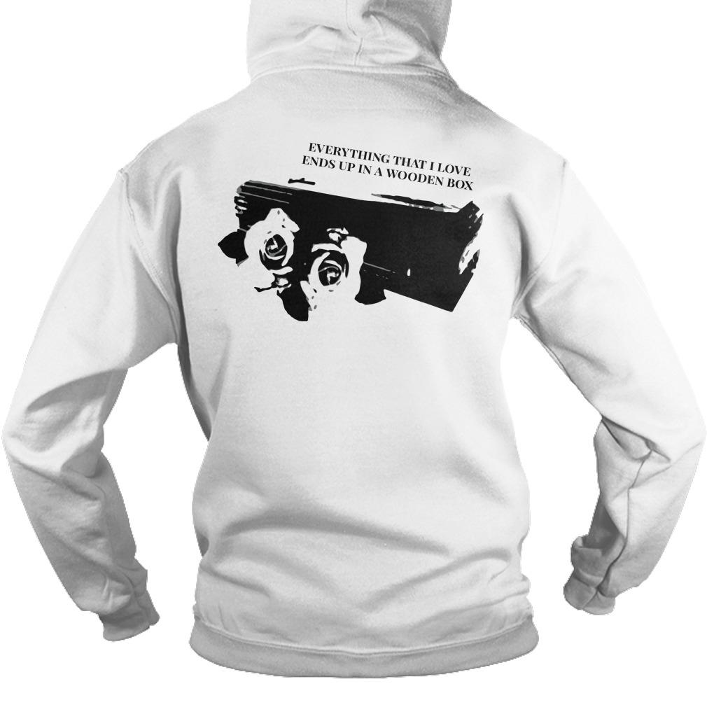 Mortality Rate Everything That I Love Ends Up In Wooden Box Hoodie