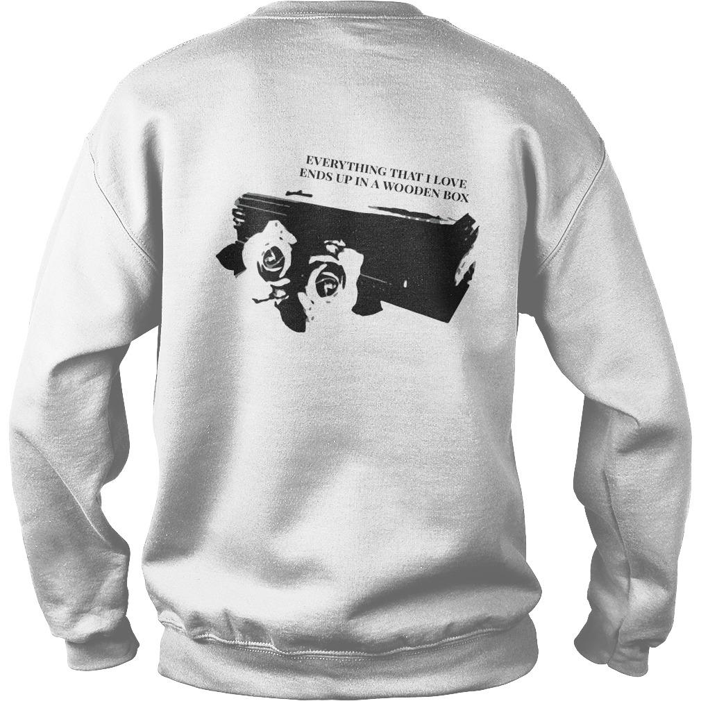 Mortality Rate Everything That I Love Ends Up In Wooden Box Sweater