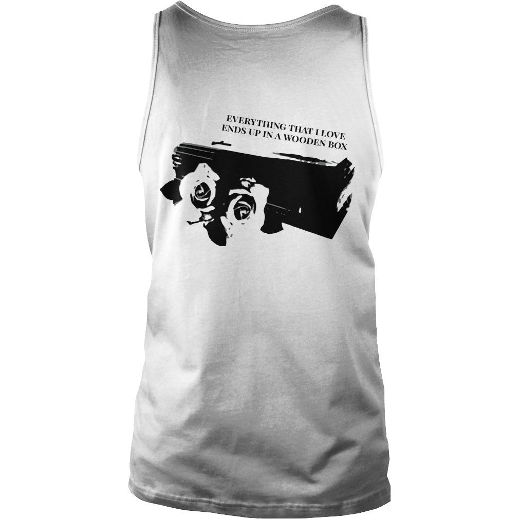 Mortality Rate Everything That I Love Ends Up In Wooden Box Tank Top