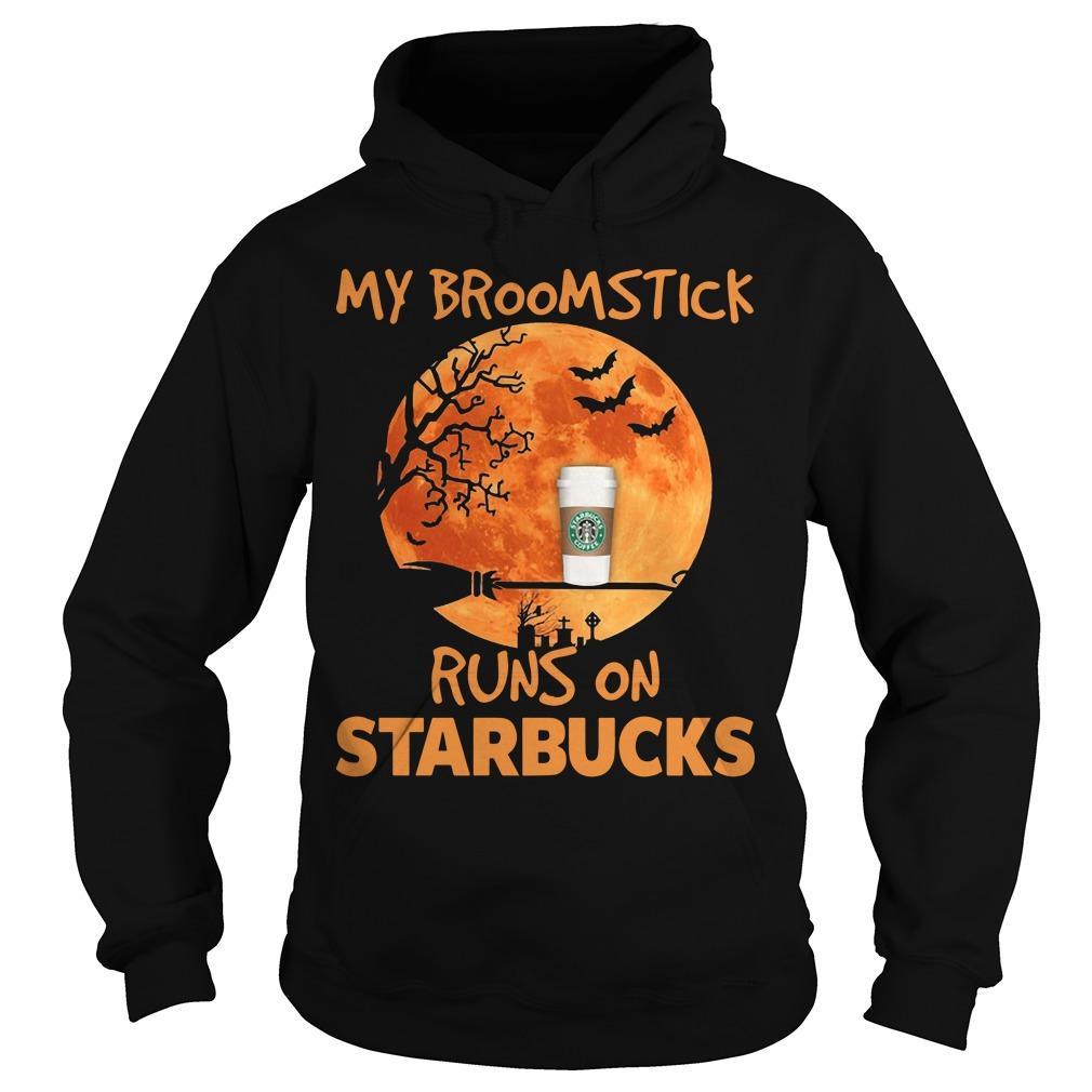 My Broomstick Runs On Starbucks Hoodie