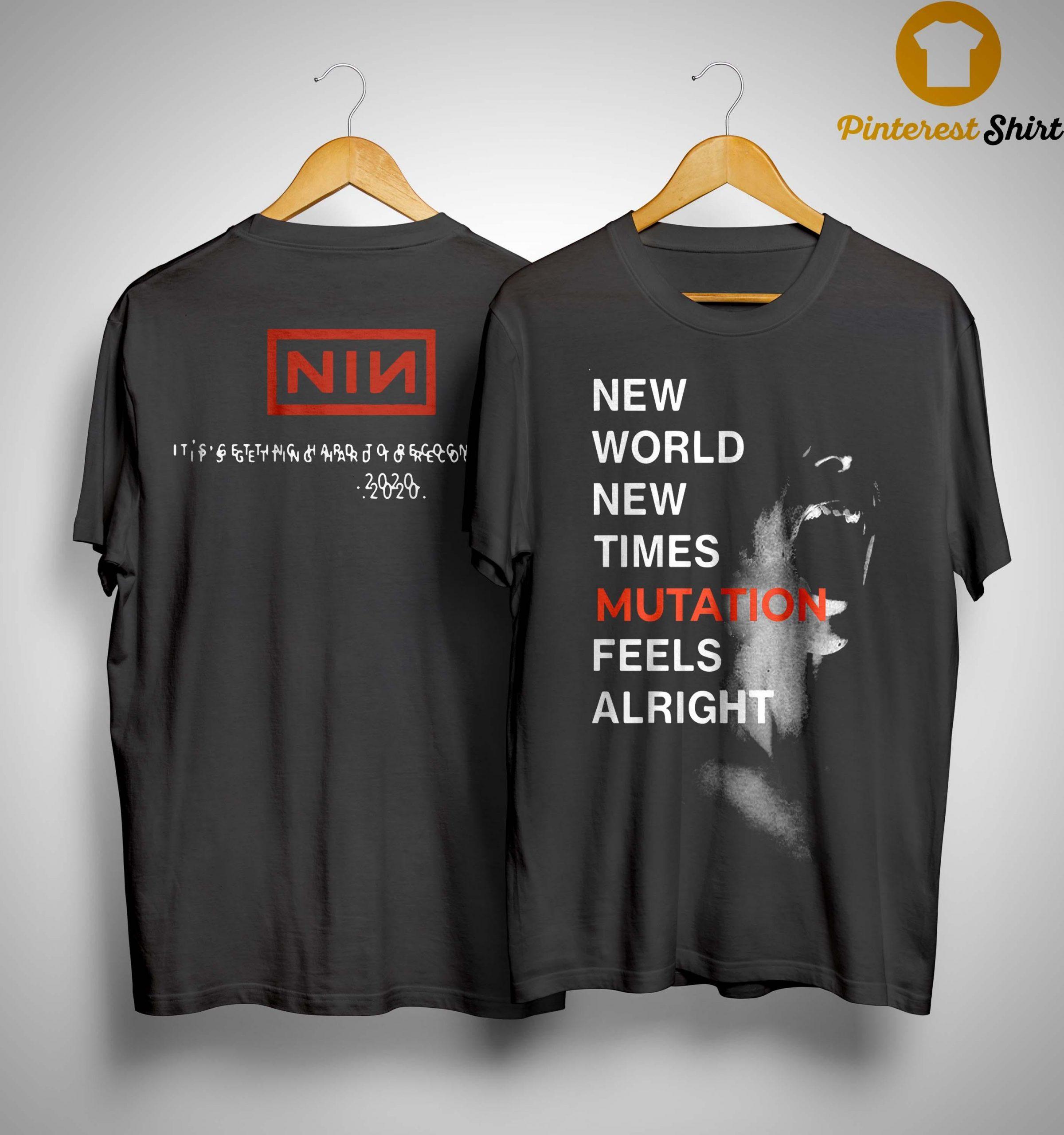 Nine Inch Nails New World New Times Mutation Feels Alright Shirt