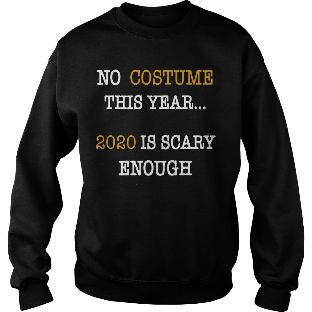 No Costume This Year 2020 Is Scary Enough Sweater