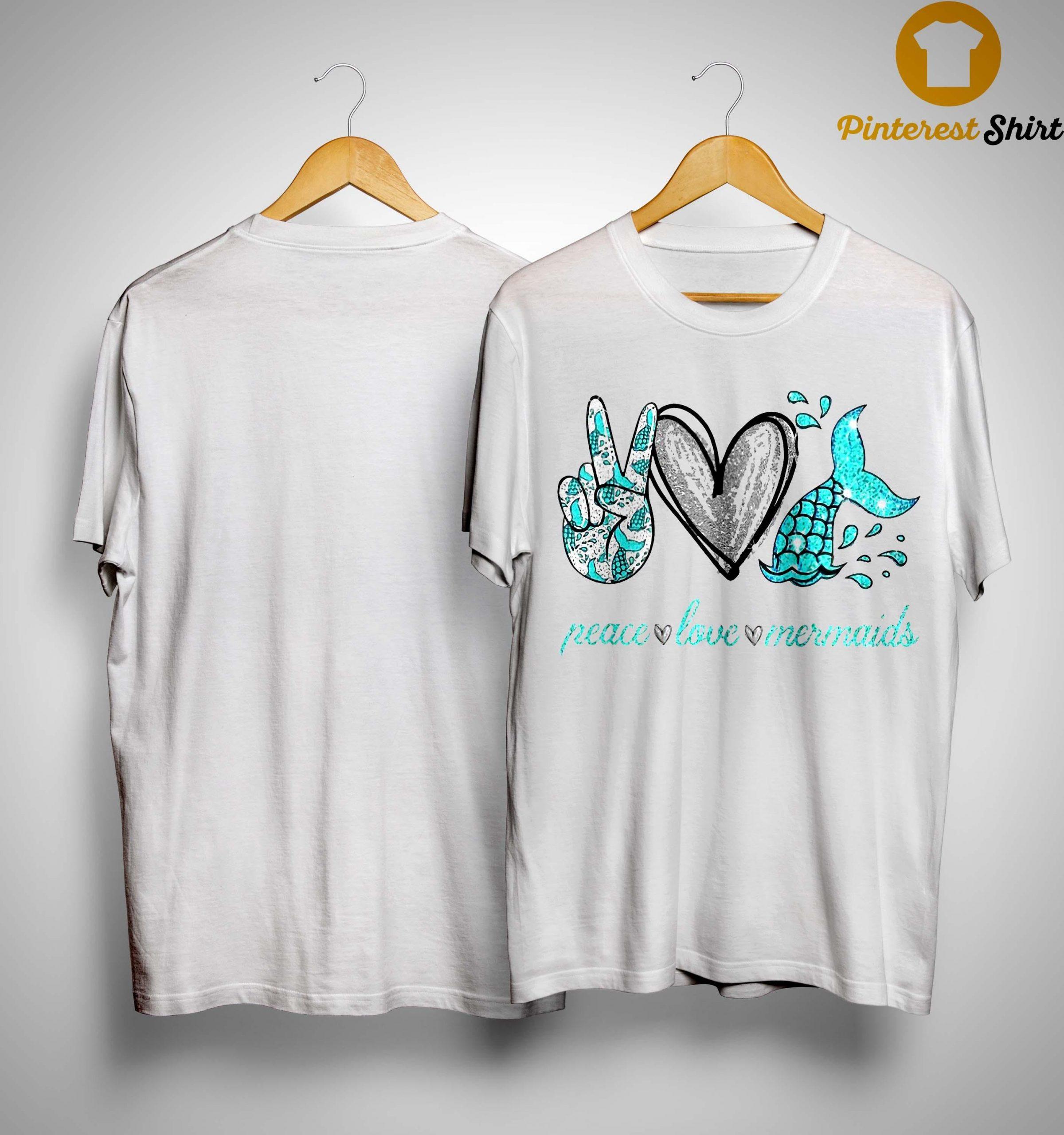 Peace Love And Mermaid Shirt