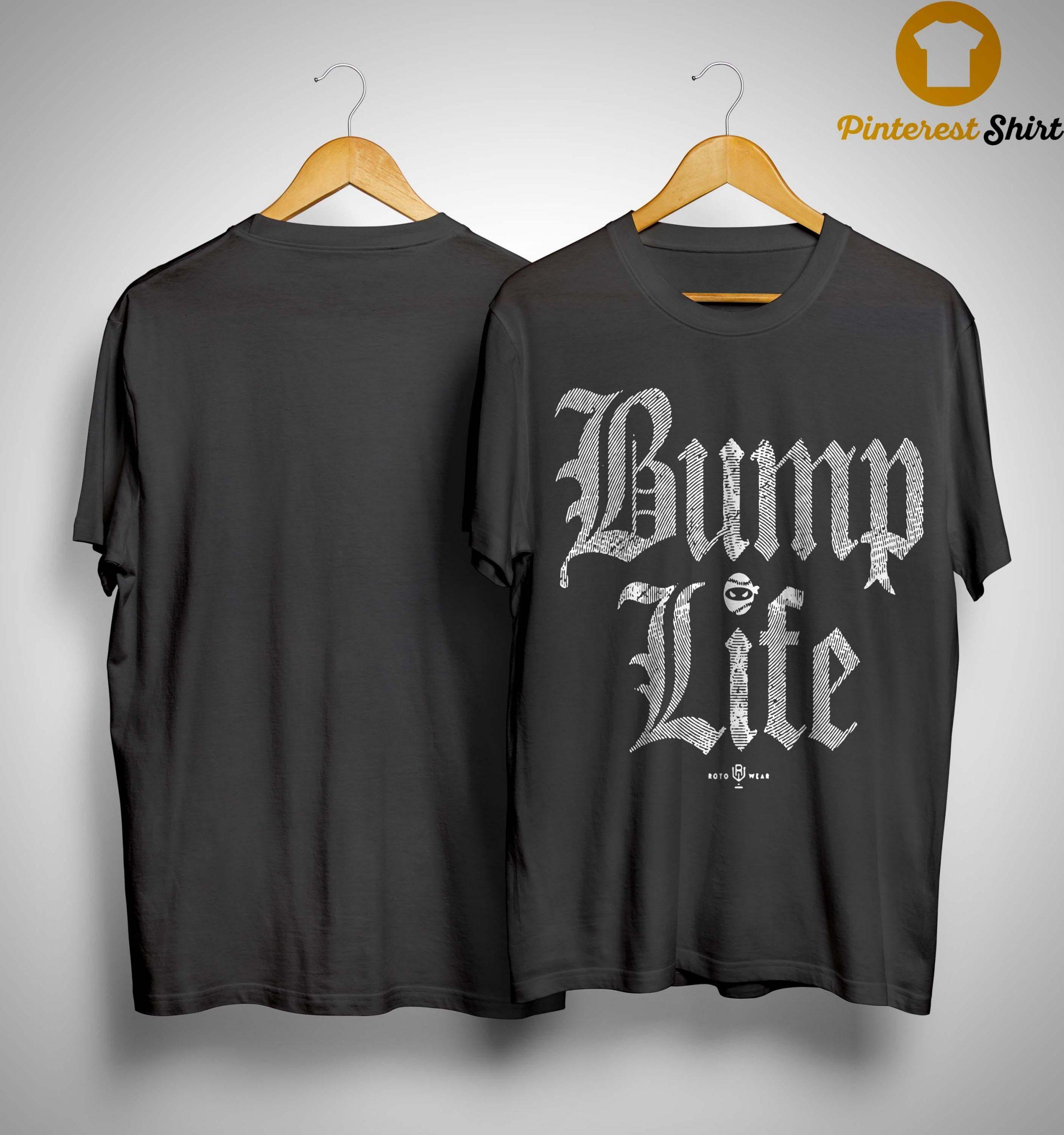 Rob Friedman Bump Life Shirt