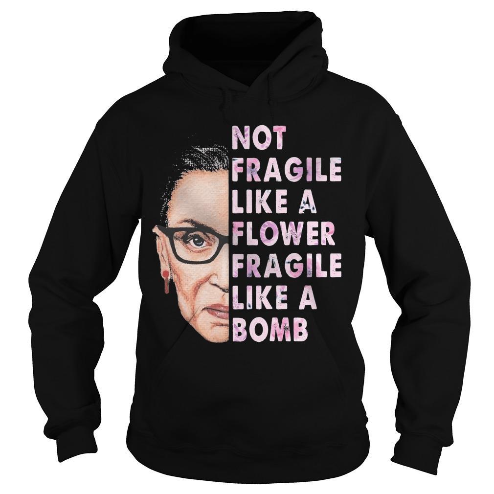 Ruth Bader Ginsburg T Fragile Like A Bomb Hoodie