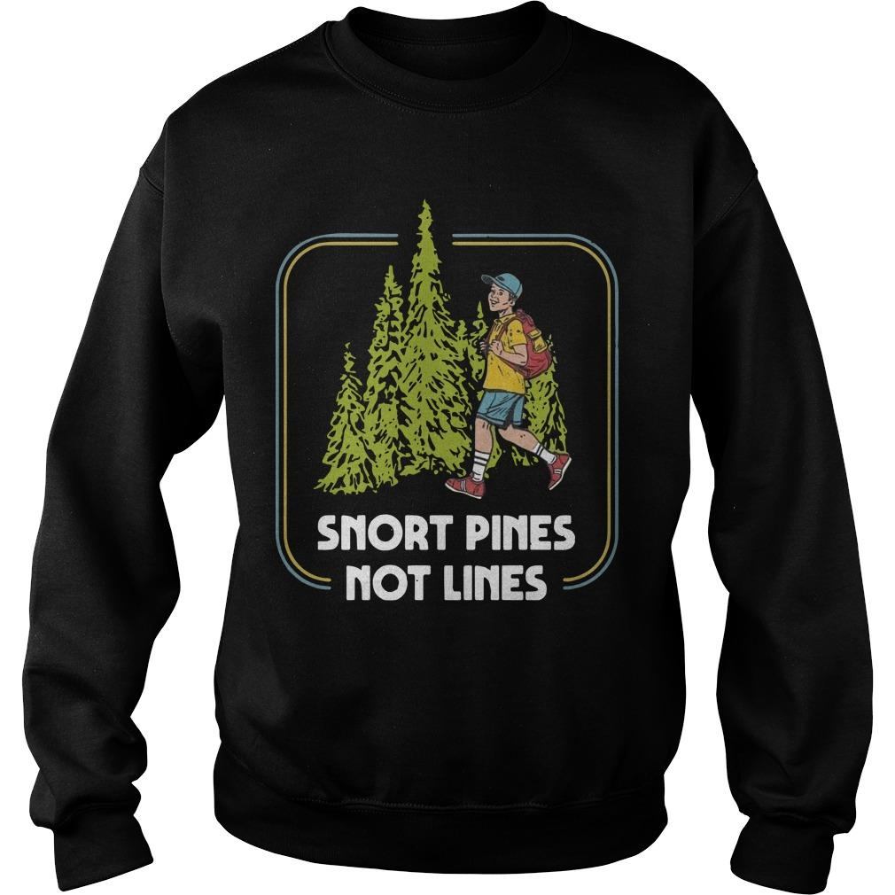 Snort Pines Not Lines Sweater