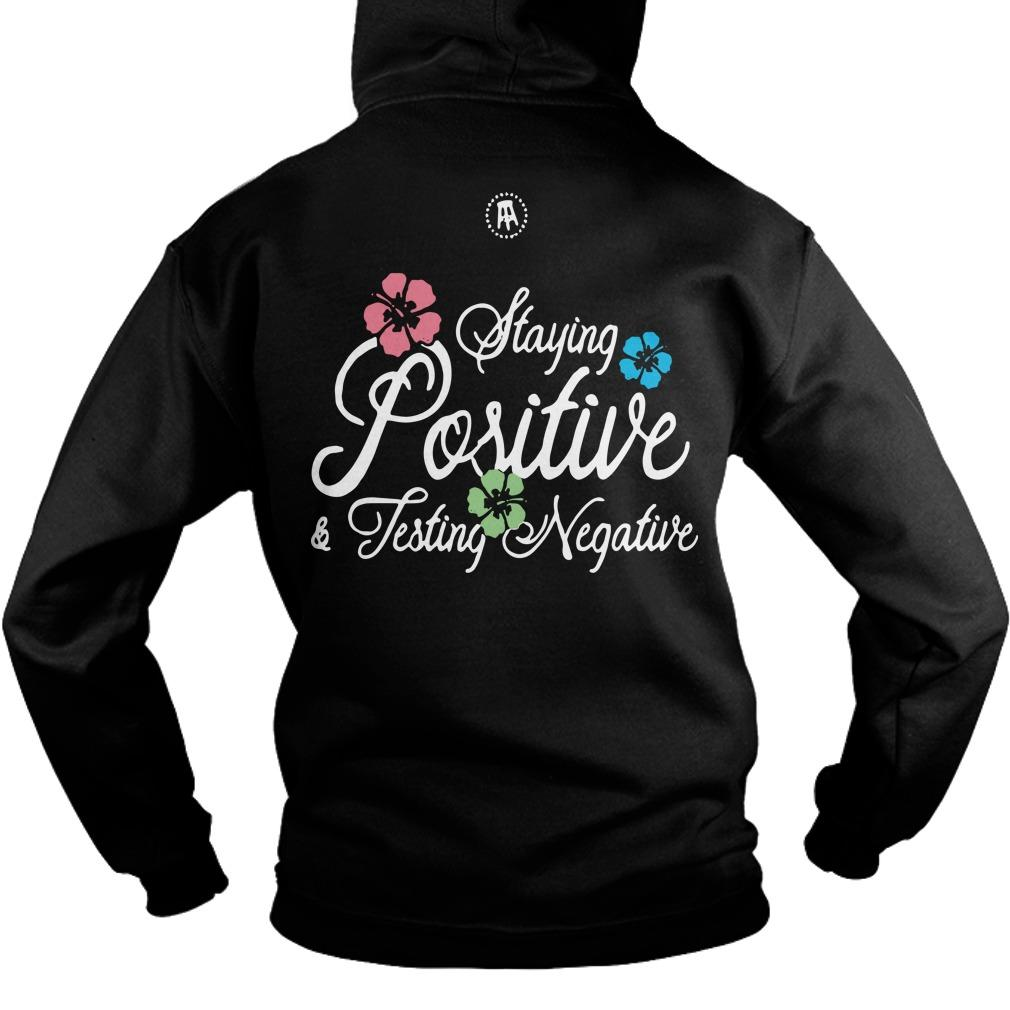 Staying Positive And Testing Negative Hoodie