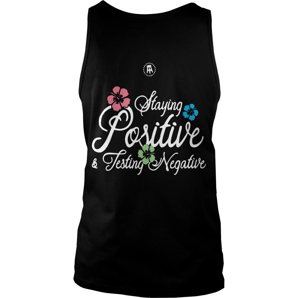 Staying Positive And Testing Negative Tank Top