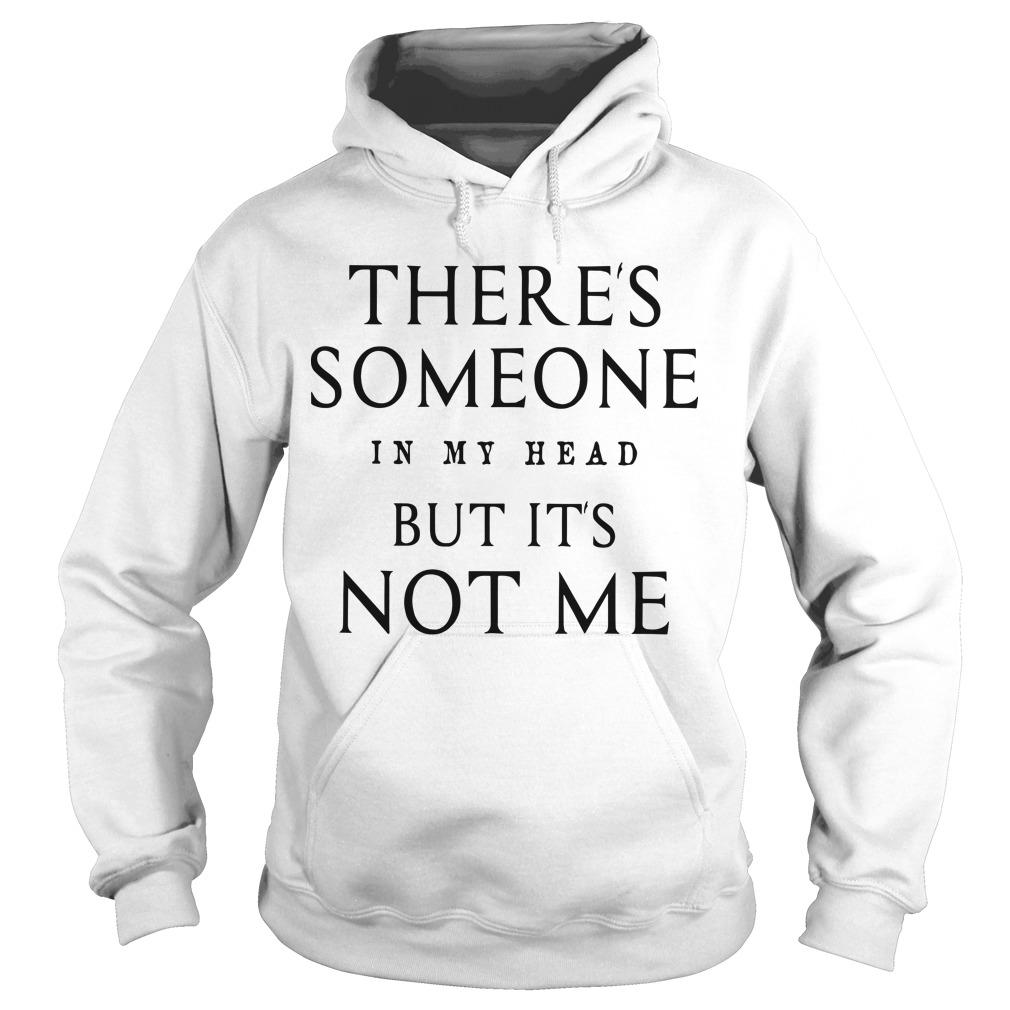 There's Someone In My Head But It's Not Me Hoodie