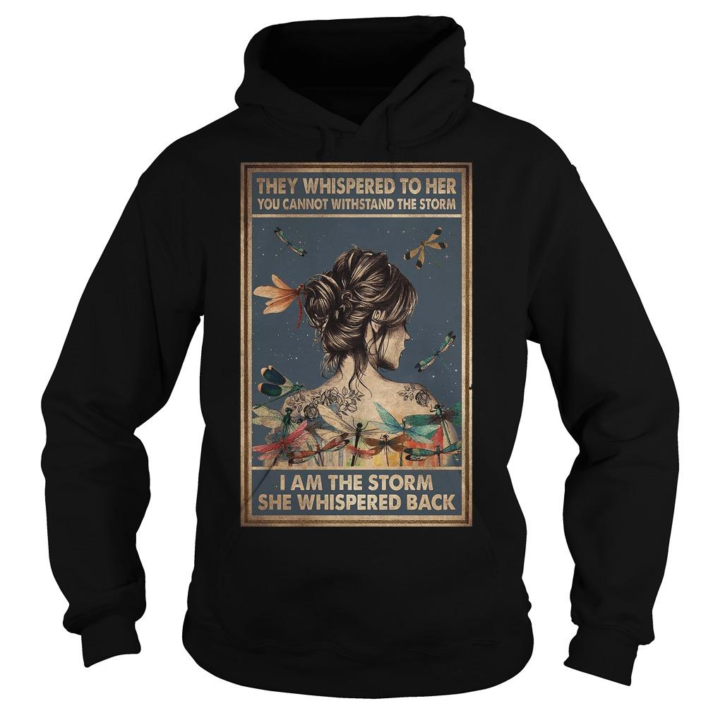 They Whispered To Her You Cannot Withstand The Storm I Am The Storm Hoodie