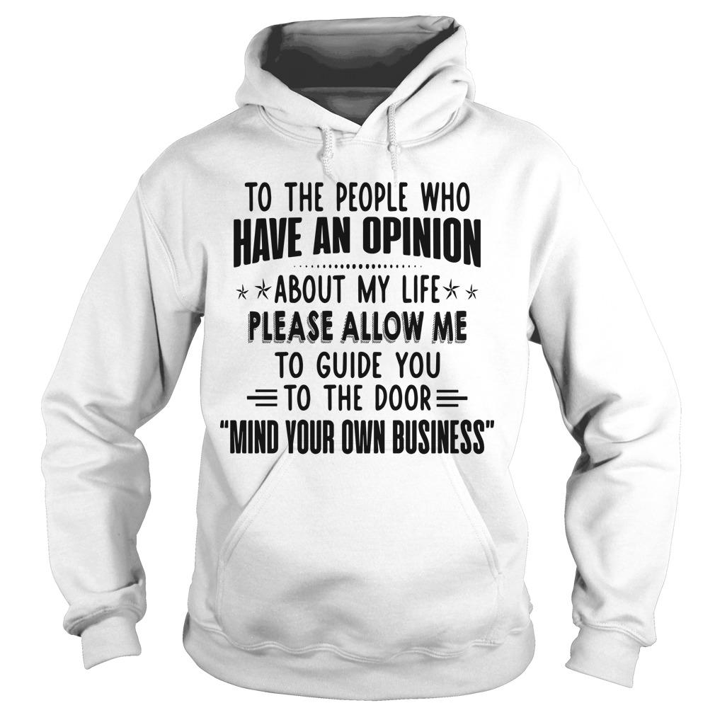 To The People Who Have An Opinion About My Life Please Allow Me Hoodie