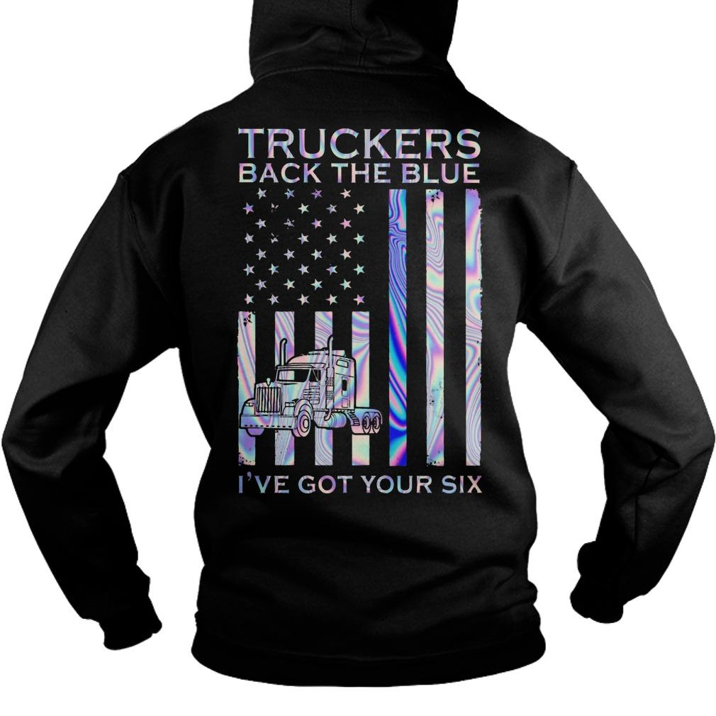 Truckers Back The Blue I've Got Your Six Hoodie