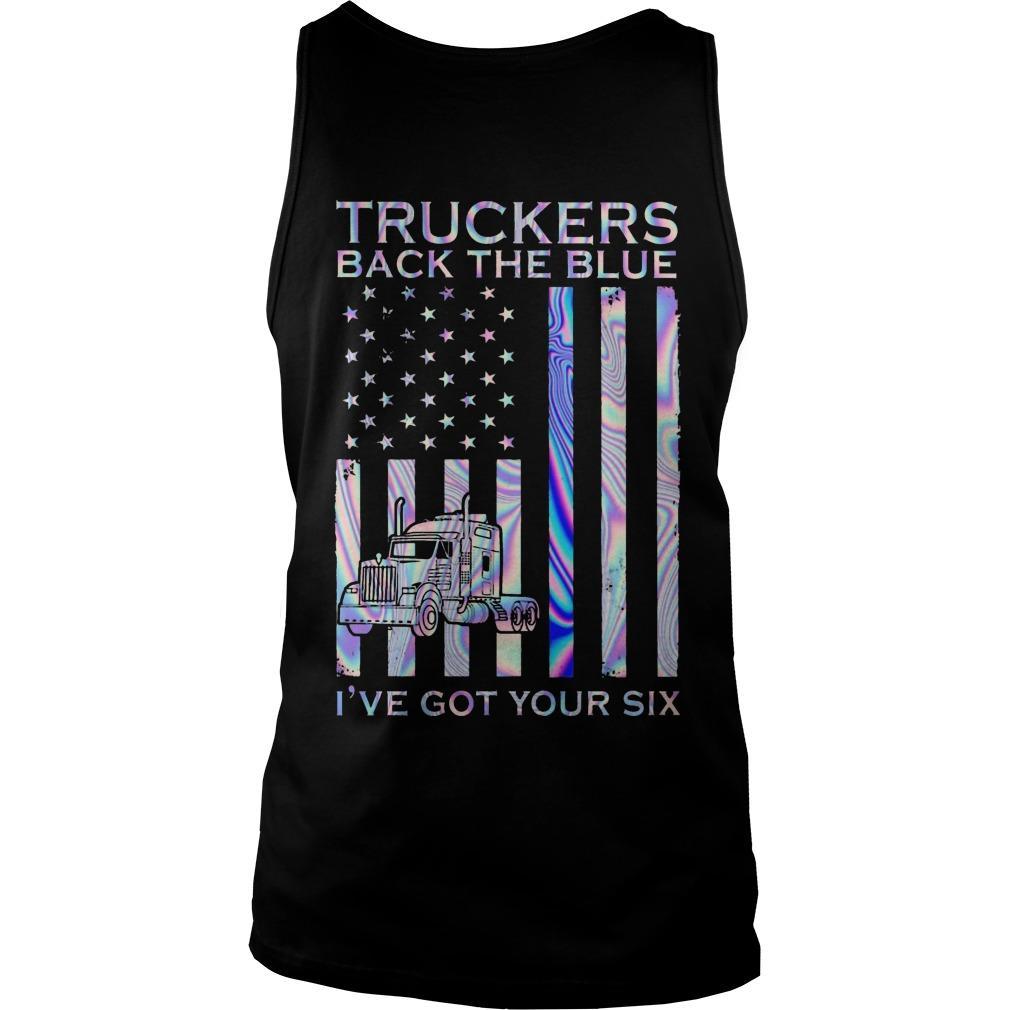 Truckers Back The Blue I've Got Your Six Tank Top