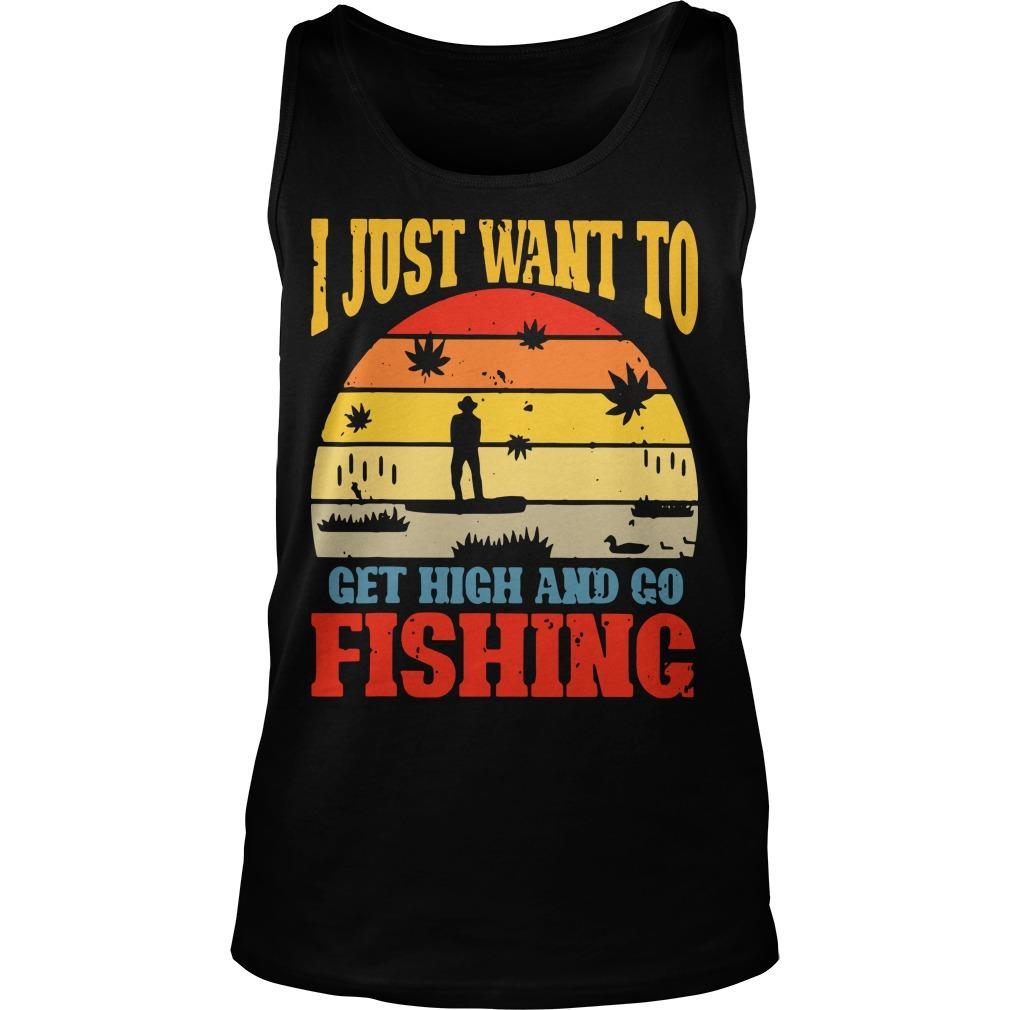 Vintage I Just Want To Get High And Go Fishing Tank Top