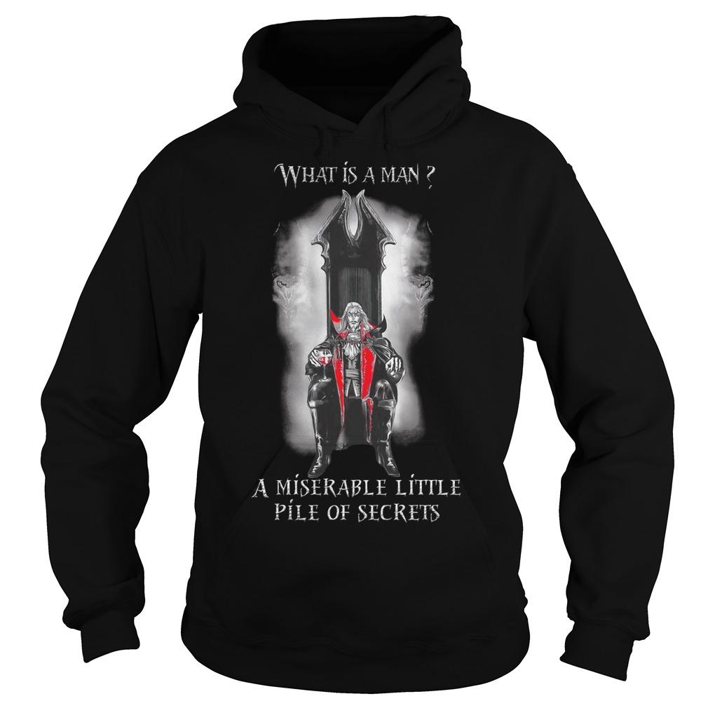 What Is A Man A Miserable Little Pile Of Secrets Hoodie