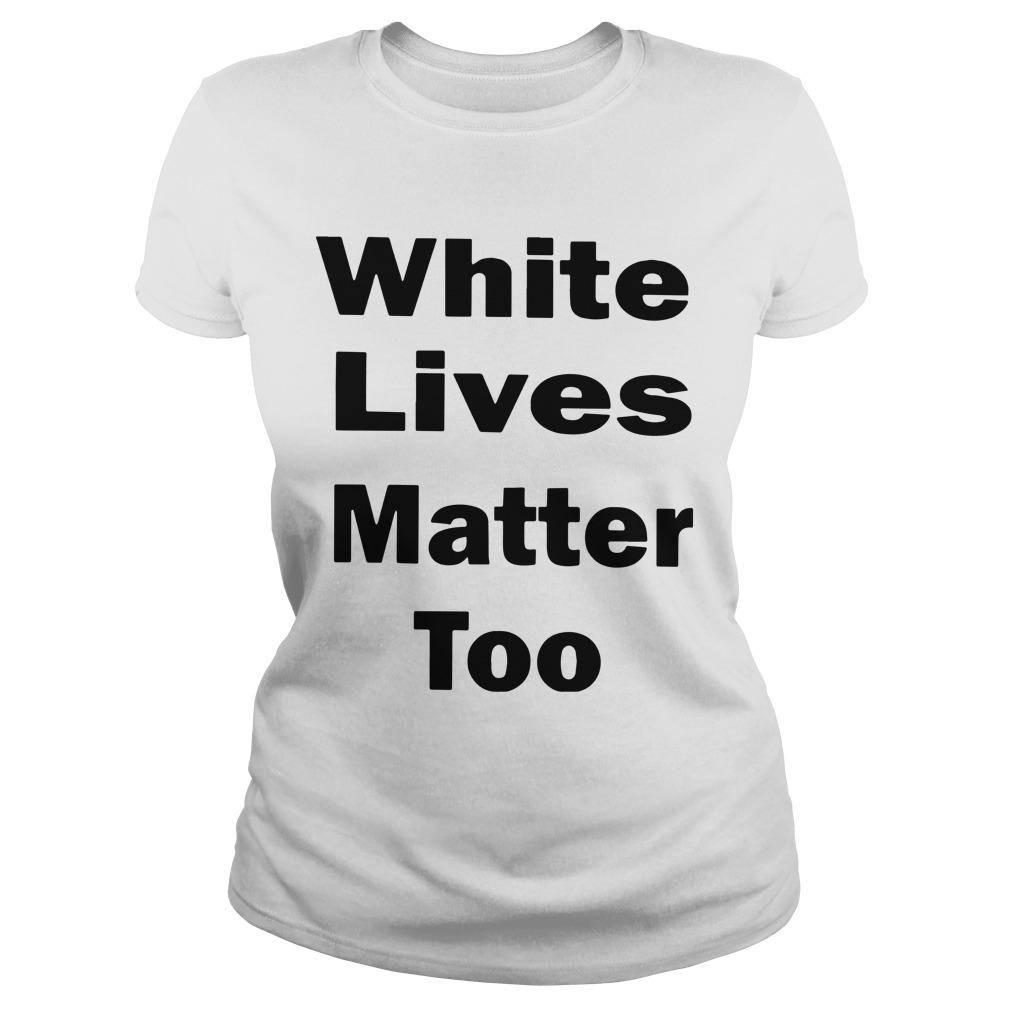 White Lives Matter Too Longsleeve