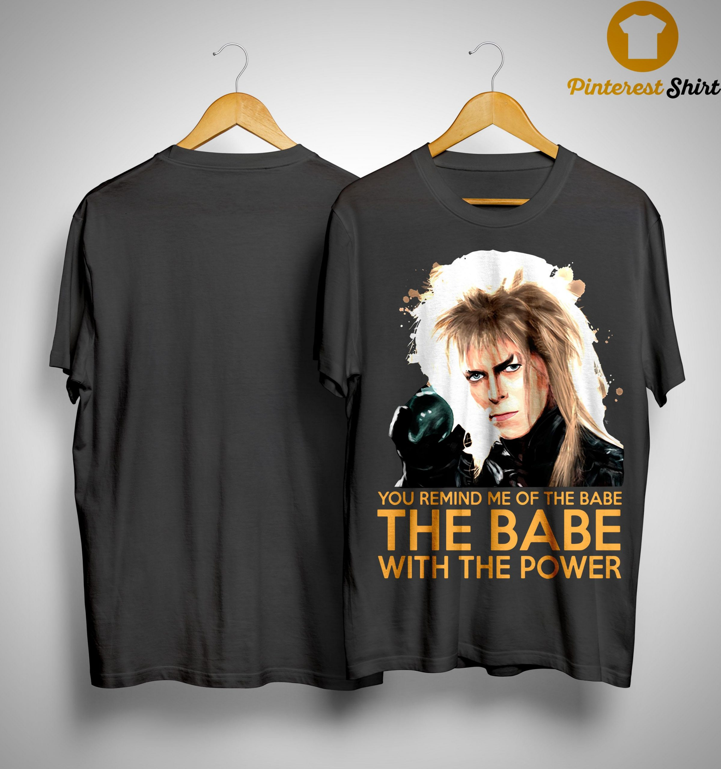 You Remind Me Of The Babe The Babe With The Power Shirt