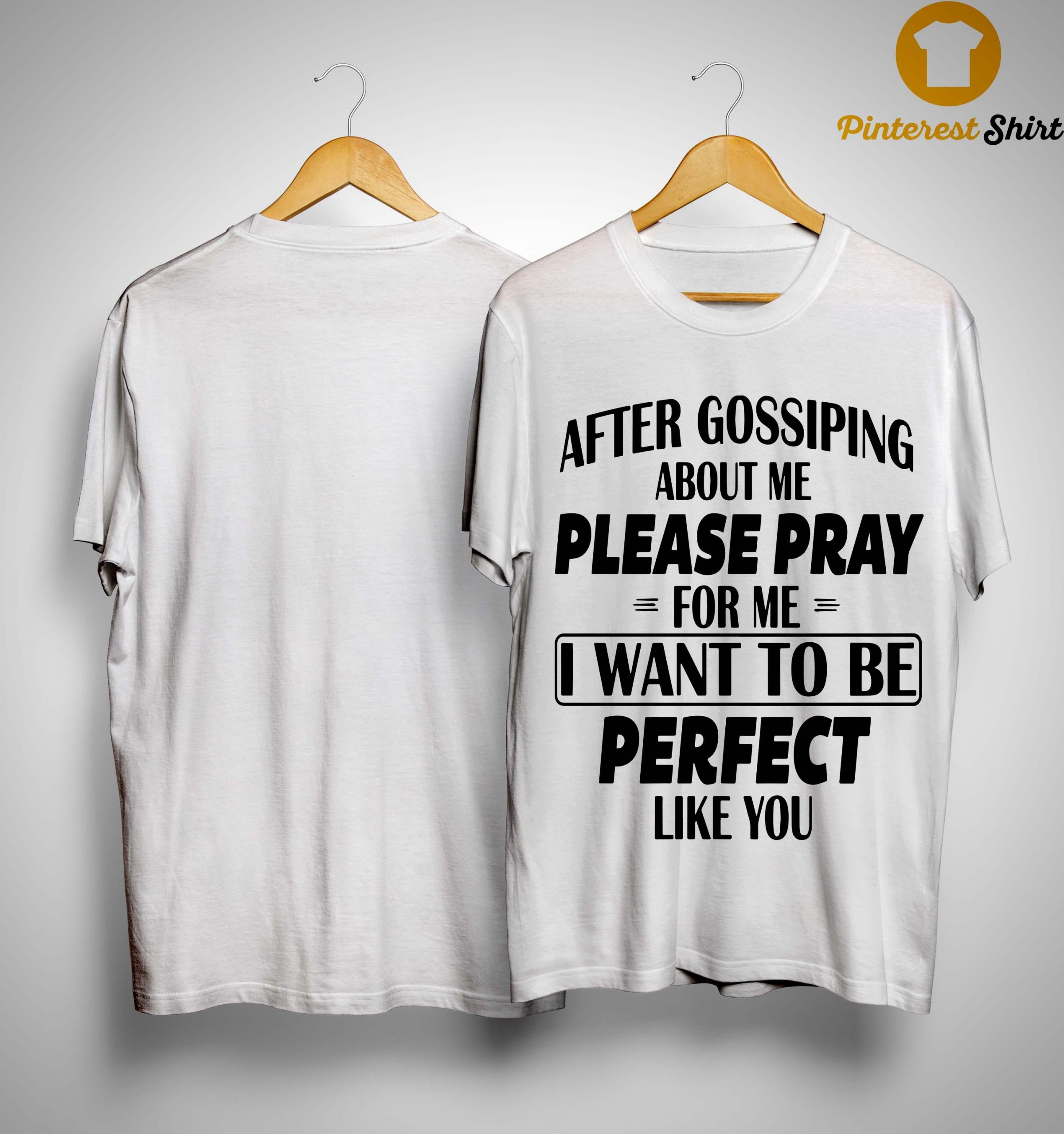 After Gossiping About Me Please Pray For Me Shirt