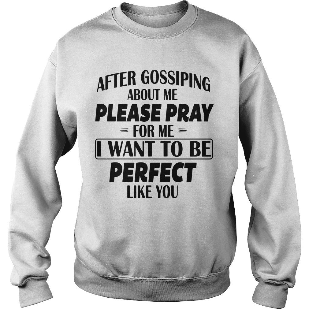 After Gossiping About Me Please Pray For Me Sweater